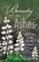 BEAUTY FOR ASHES John Coblentz