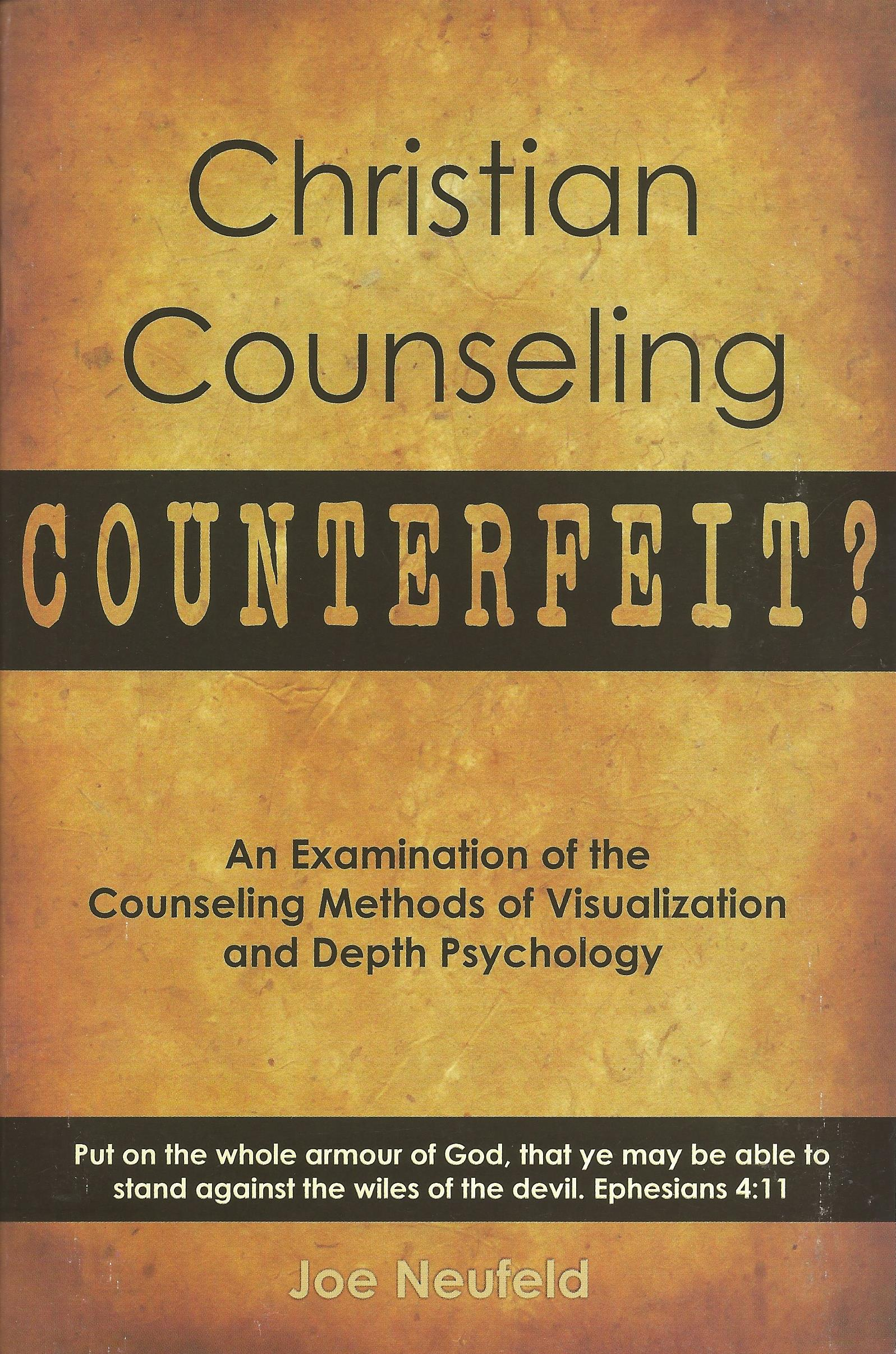 CHRISTIAN COUNSELING COUNTERFEIT? Joe Neufeld