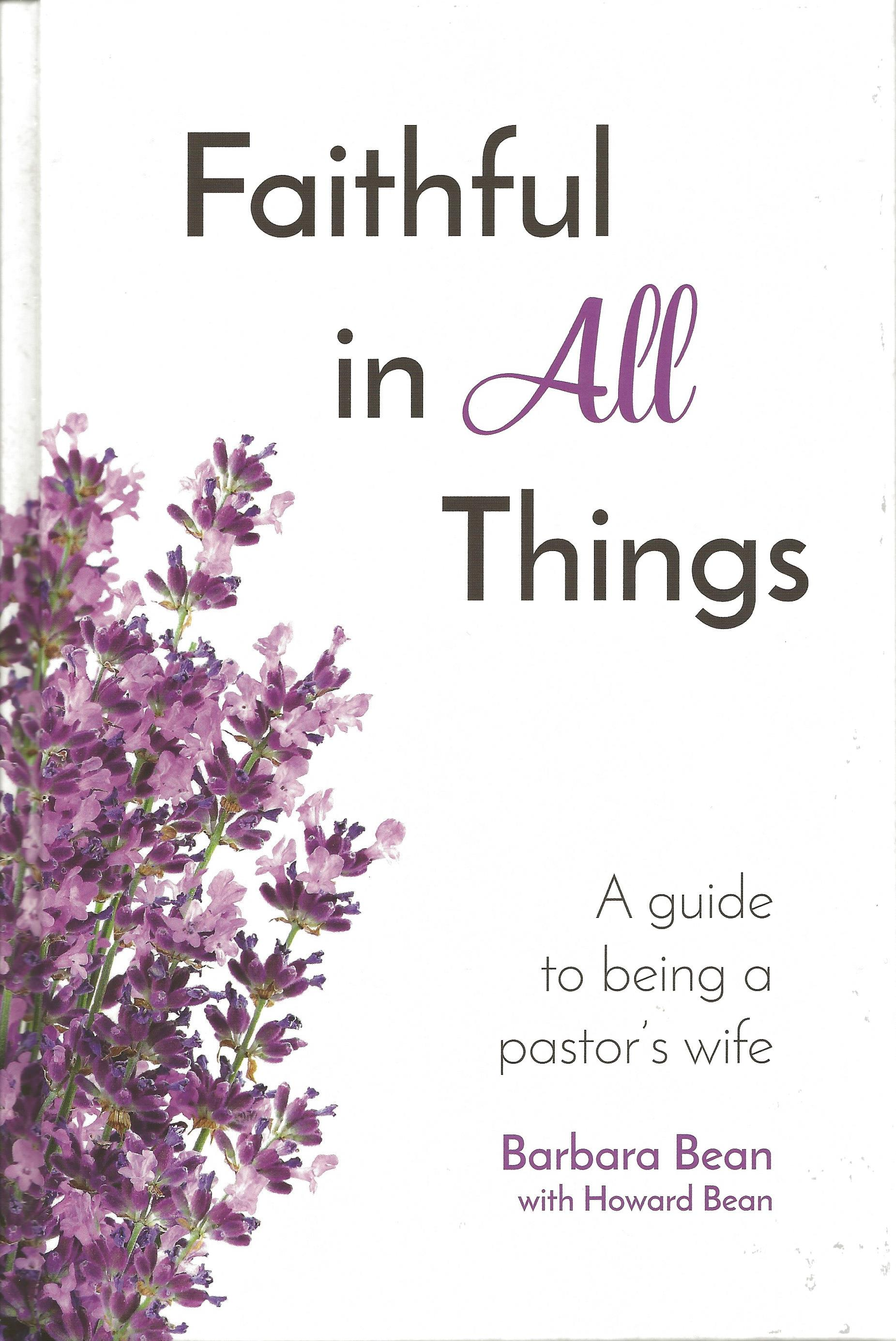FAITHFUL IN ALL THINGS Barbara Bean