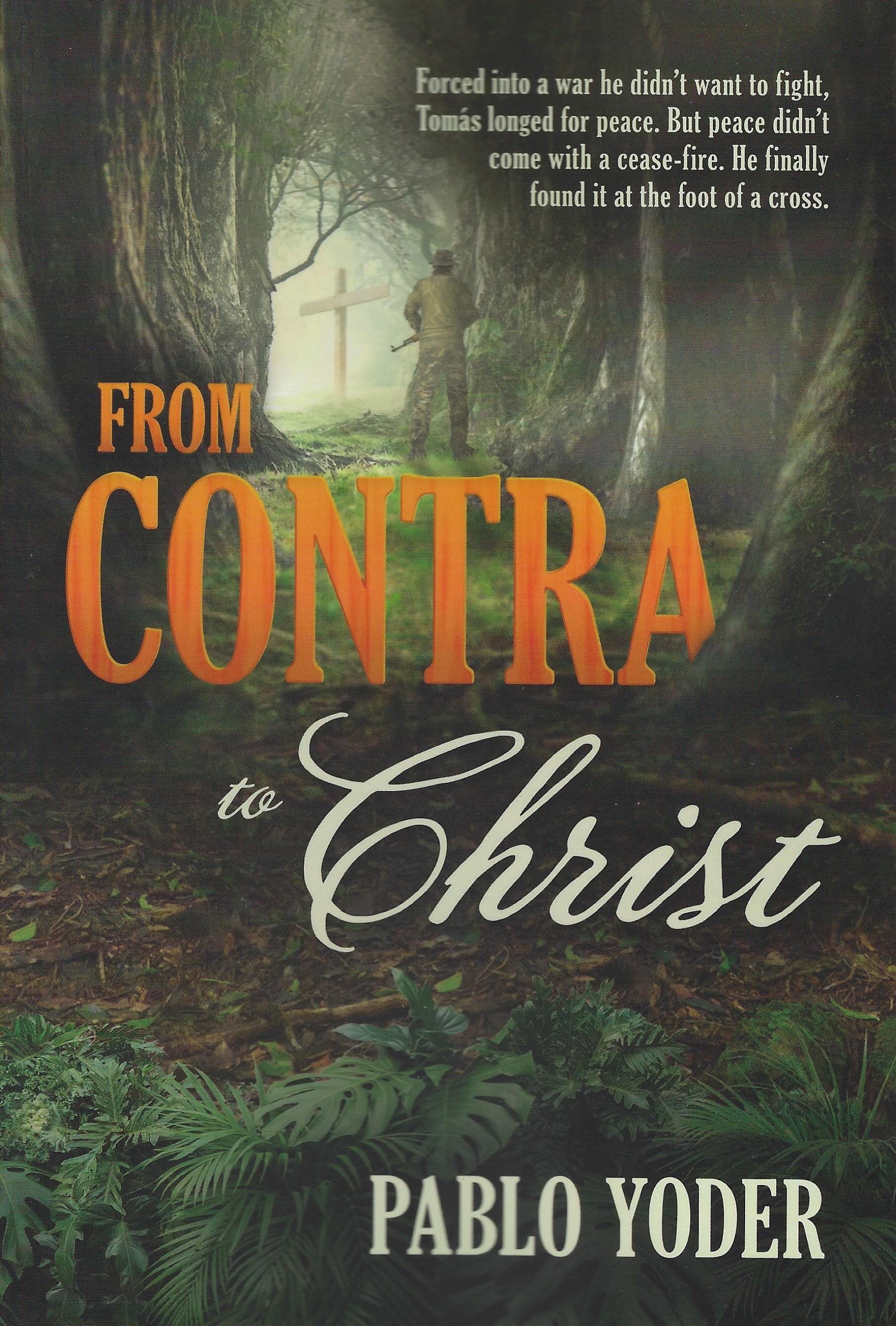 FROM CONTRA TO CHRIST Pablo Yoder