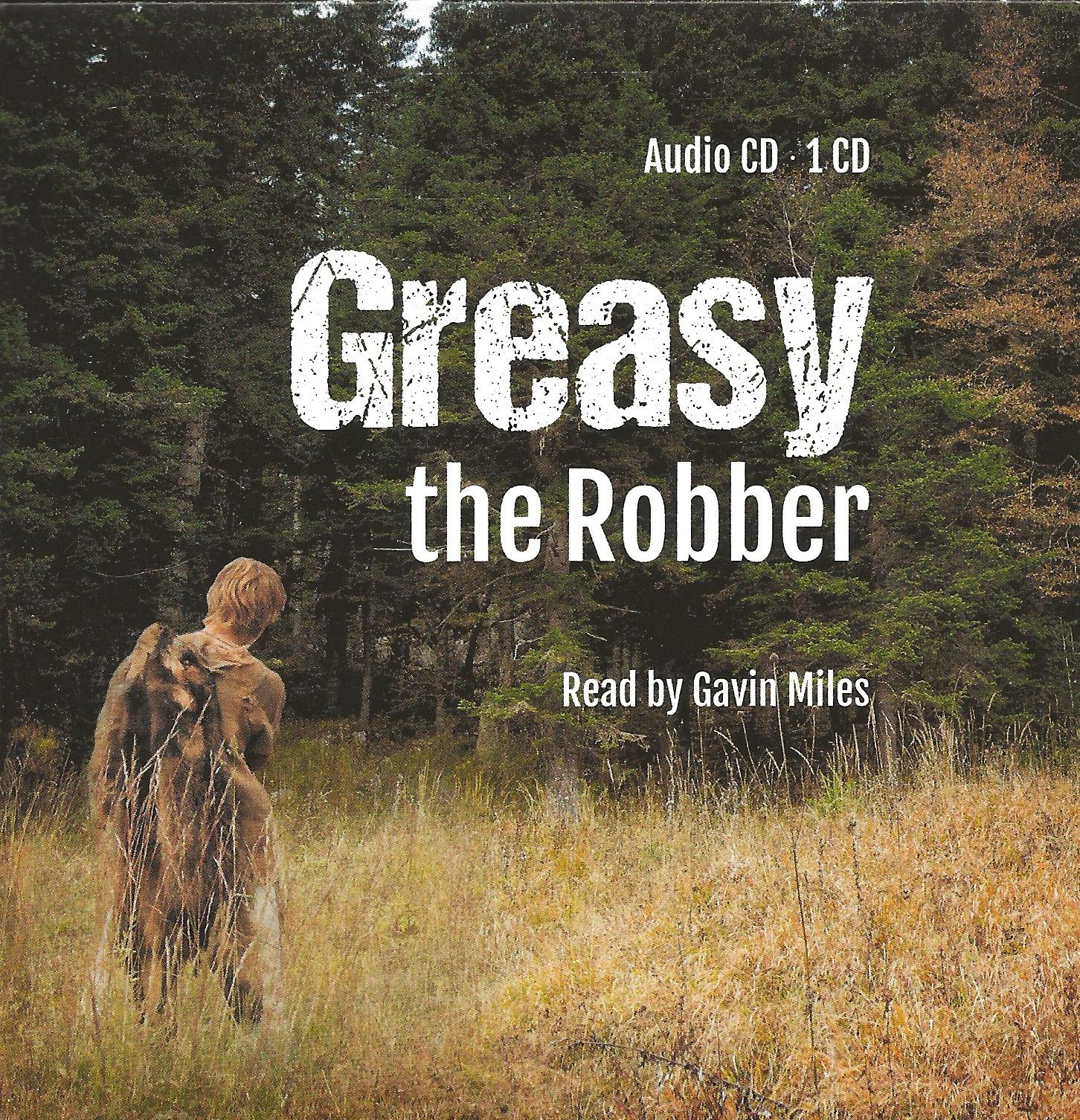 GREASY THE ROBBER Read by Gavin Miles