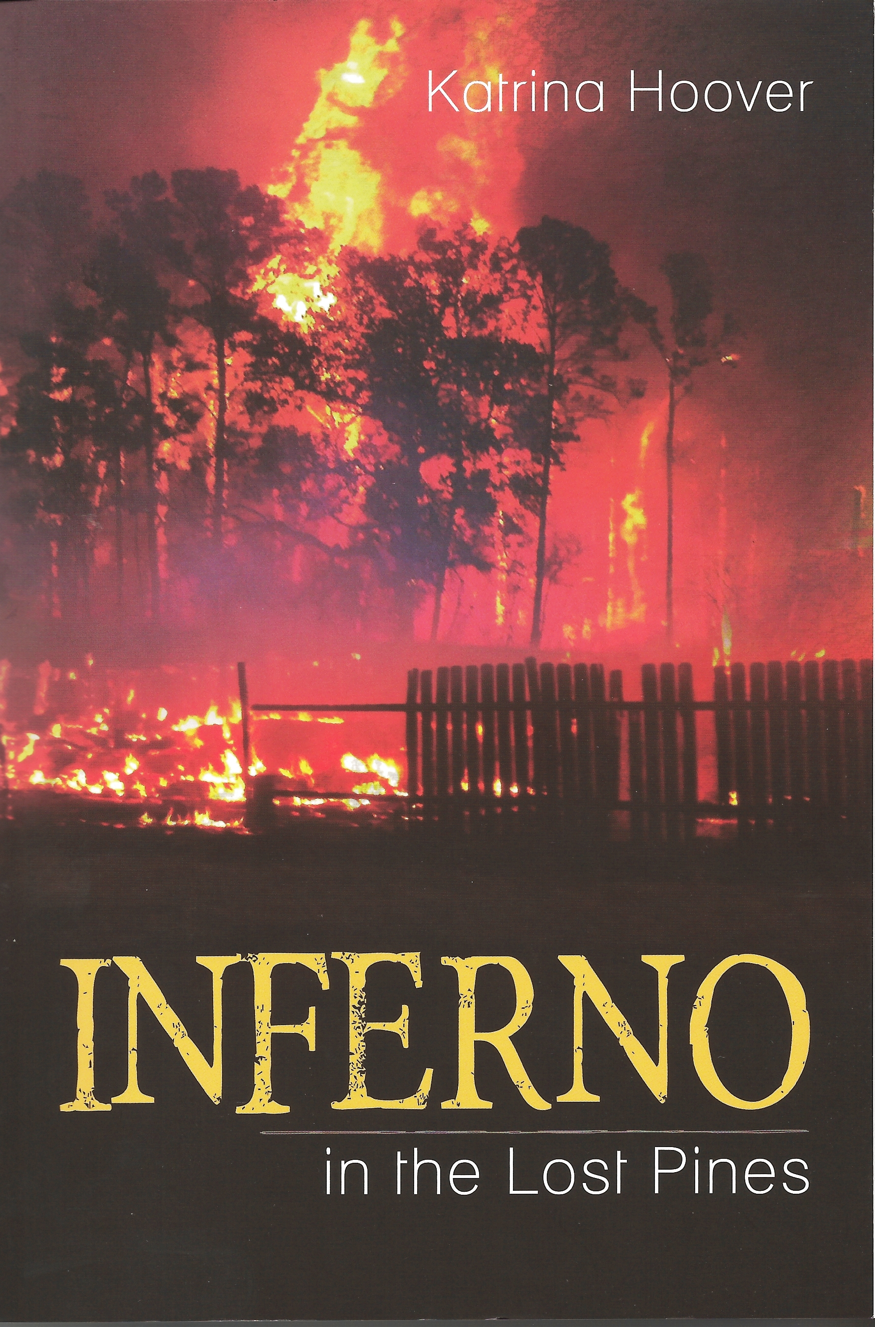 INFERNO IN THE LOST PINES Katrina Hoover