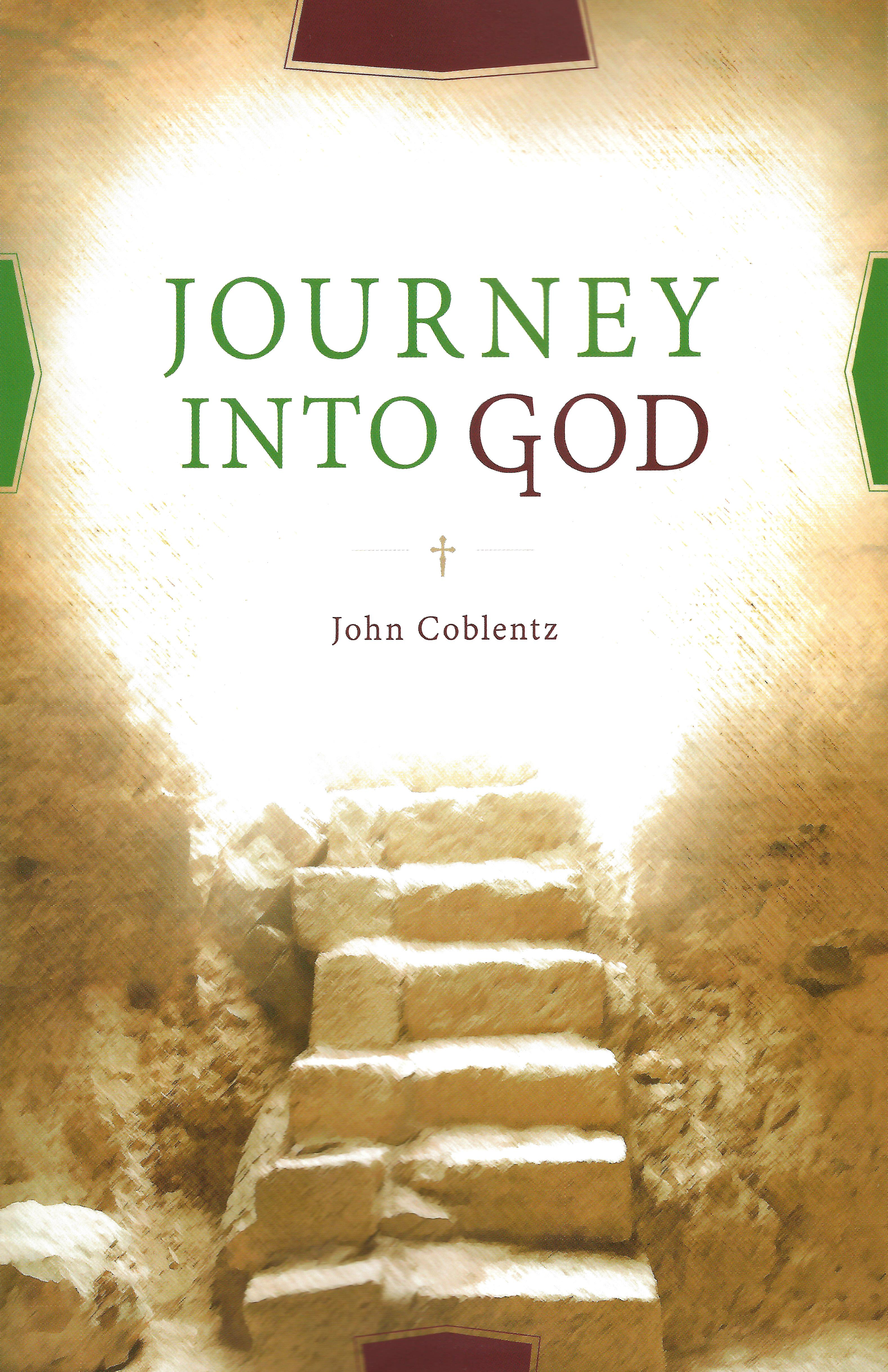 JOURNEY INTO GOD John Coblentz
