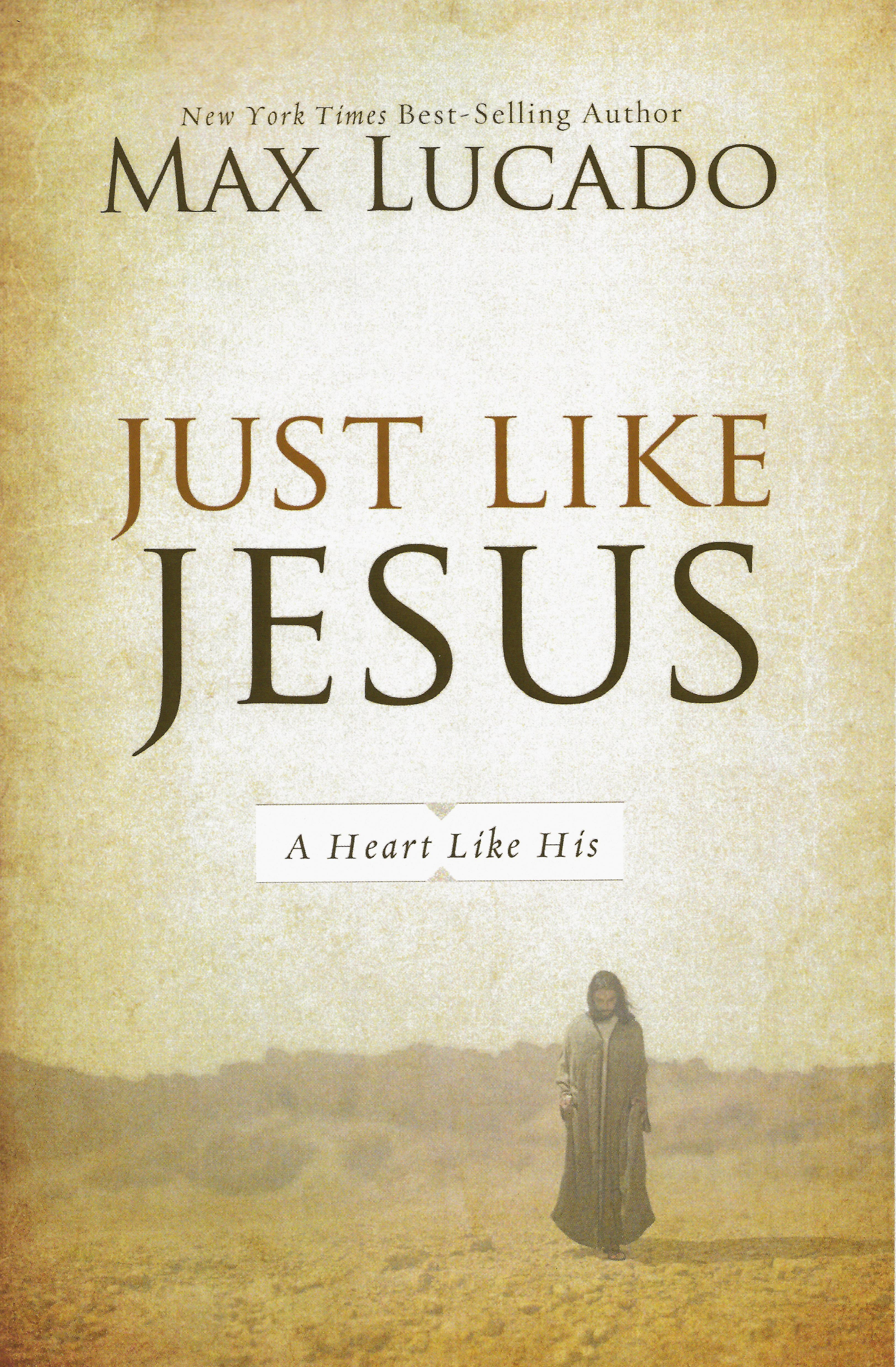 JUST LIKE JESUS Max Lucado