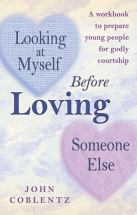 LOOKING AT MYSELF BEFORE LOVING SOMEONE ELSE John Coblentz