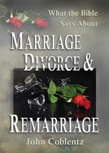 MARRIAGE, DIVORCE AND REMARRIAGE John Coblentz