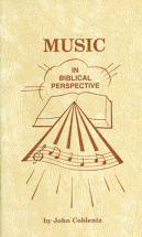 MUSIC IN BIBLICAL PERSPECTIVE John Coblentz