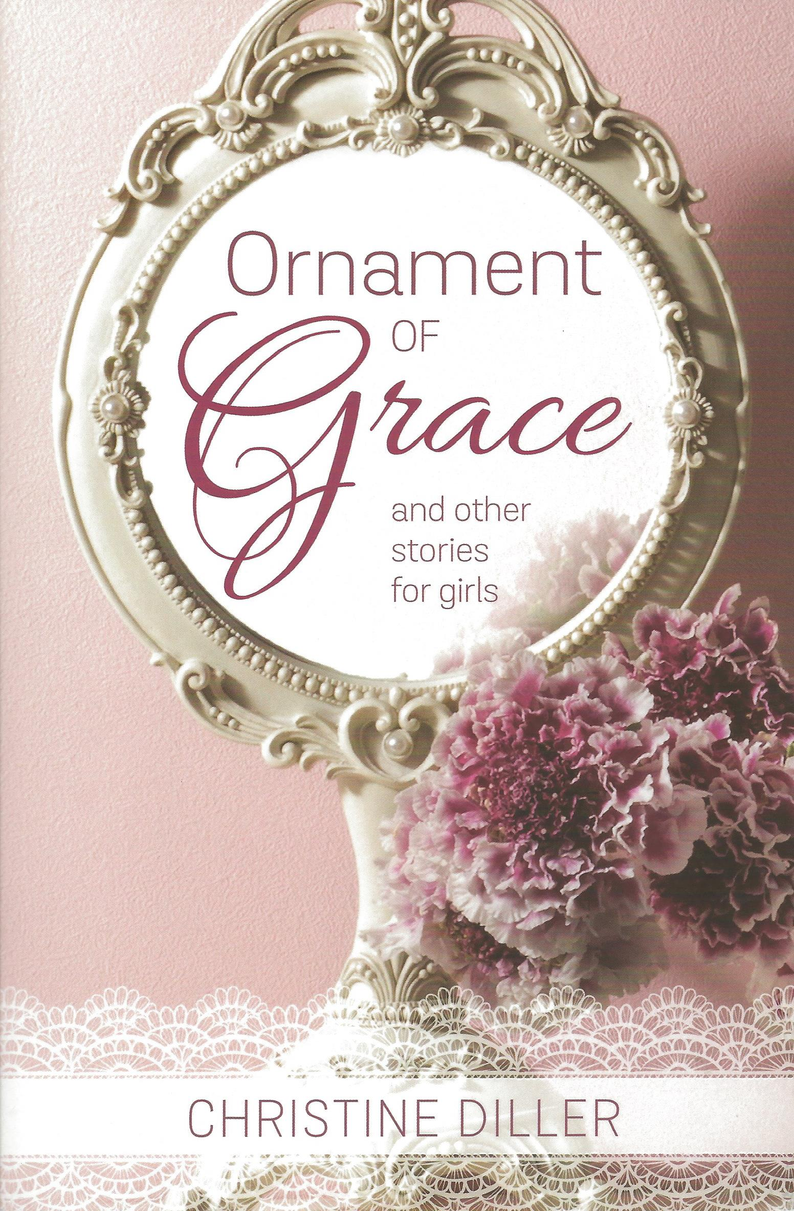 ORNAMENT OF GRACE Christine Diller