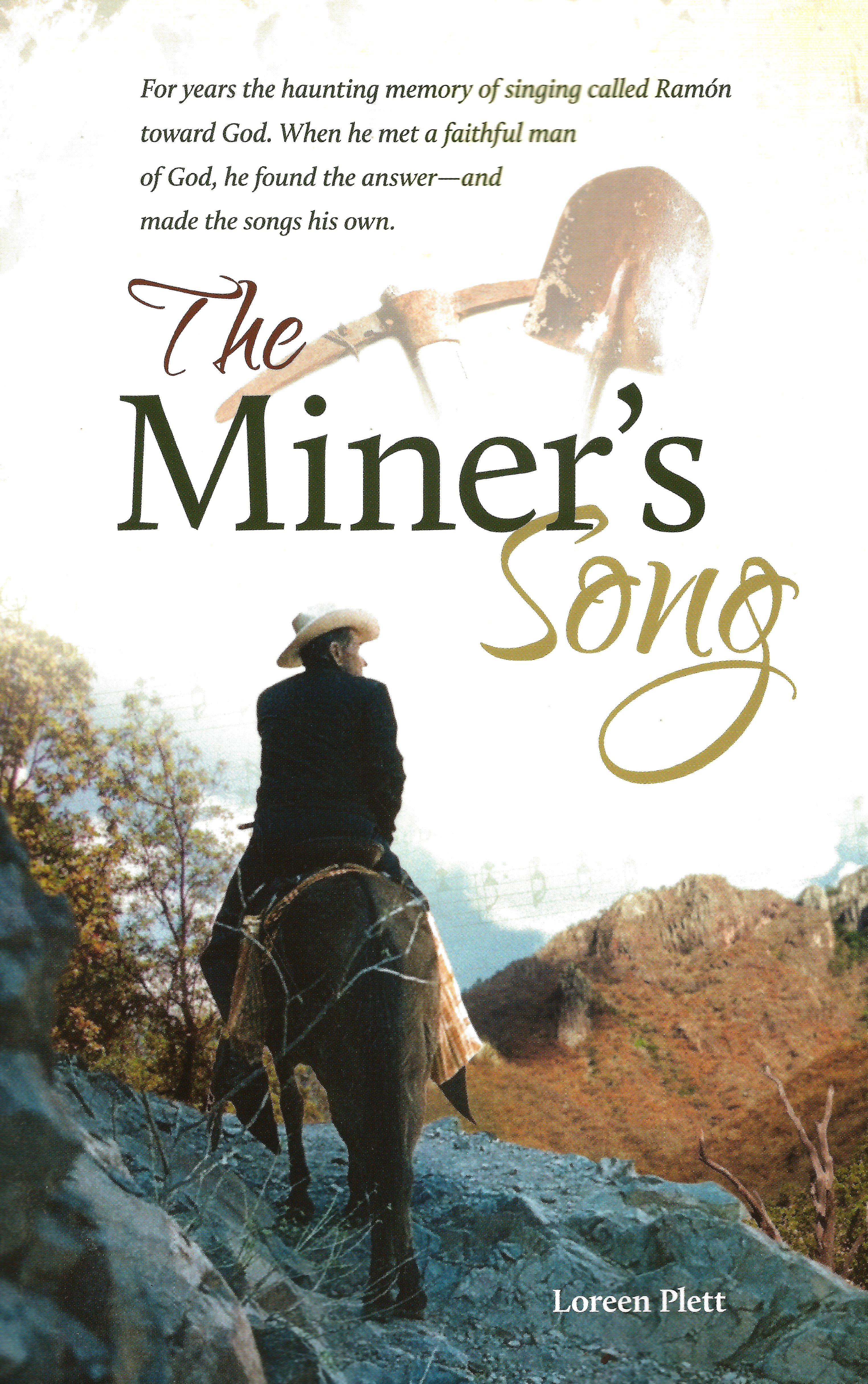 THE MINER'S SONG Loreen Plett