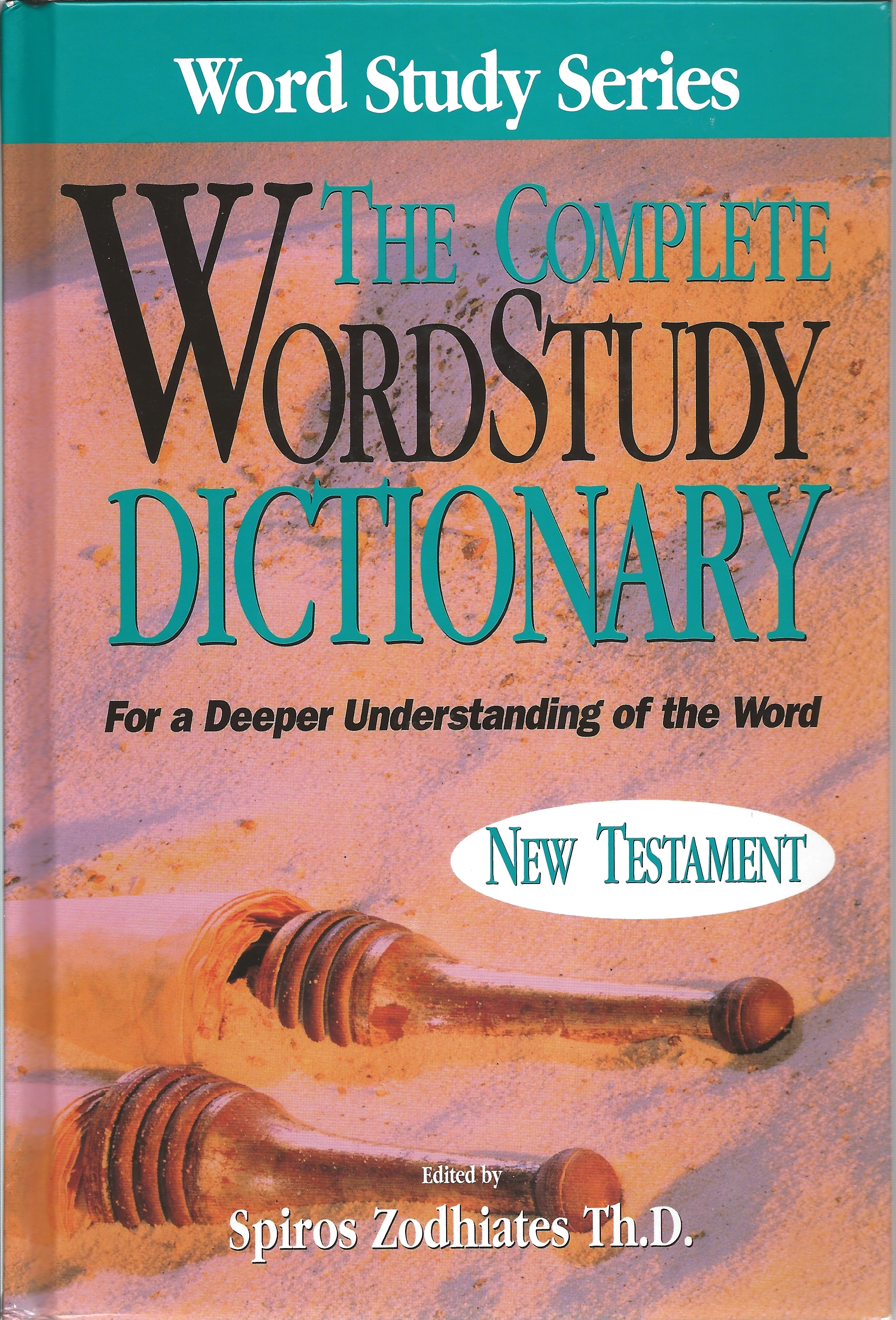 THE COMPLETE WORD STUDY DICTIONARY NEW TESTAMEN S. Zodhiates