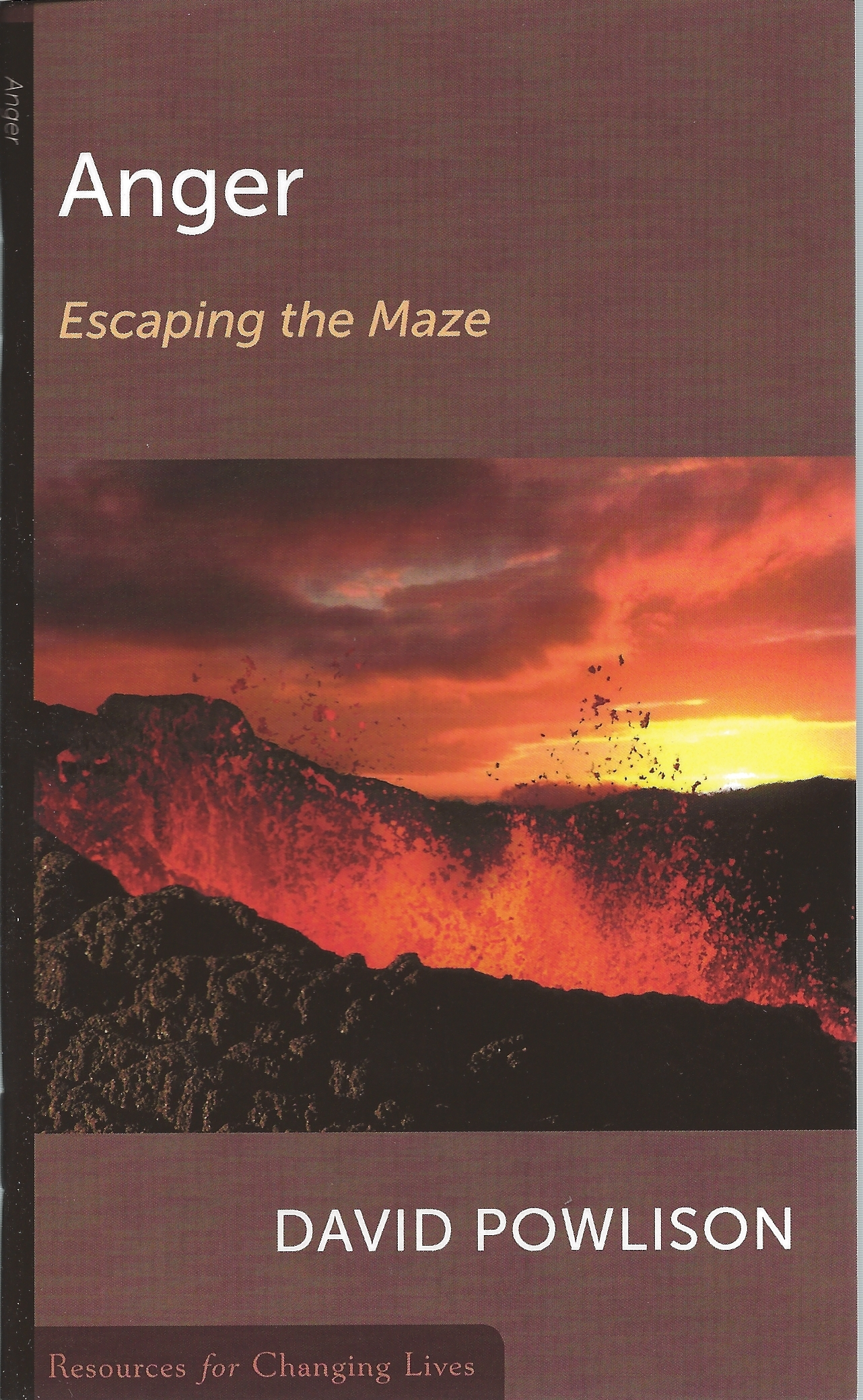 ANGER, ESCAPING THE MAZE David Powlison