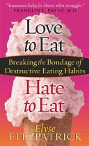 LOVE TO EAT, HATE TO EAT Elyse Fitzpatrick