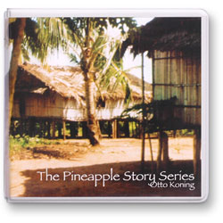 THE PINEAPPLE STORY SERIES CD ALBUM Otto Koning