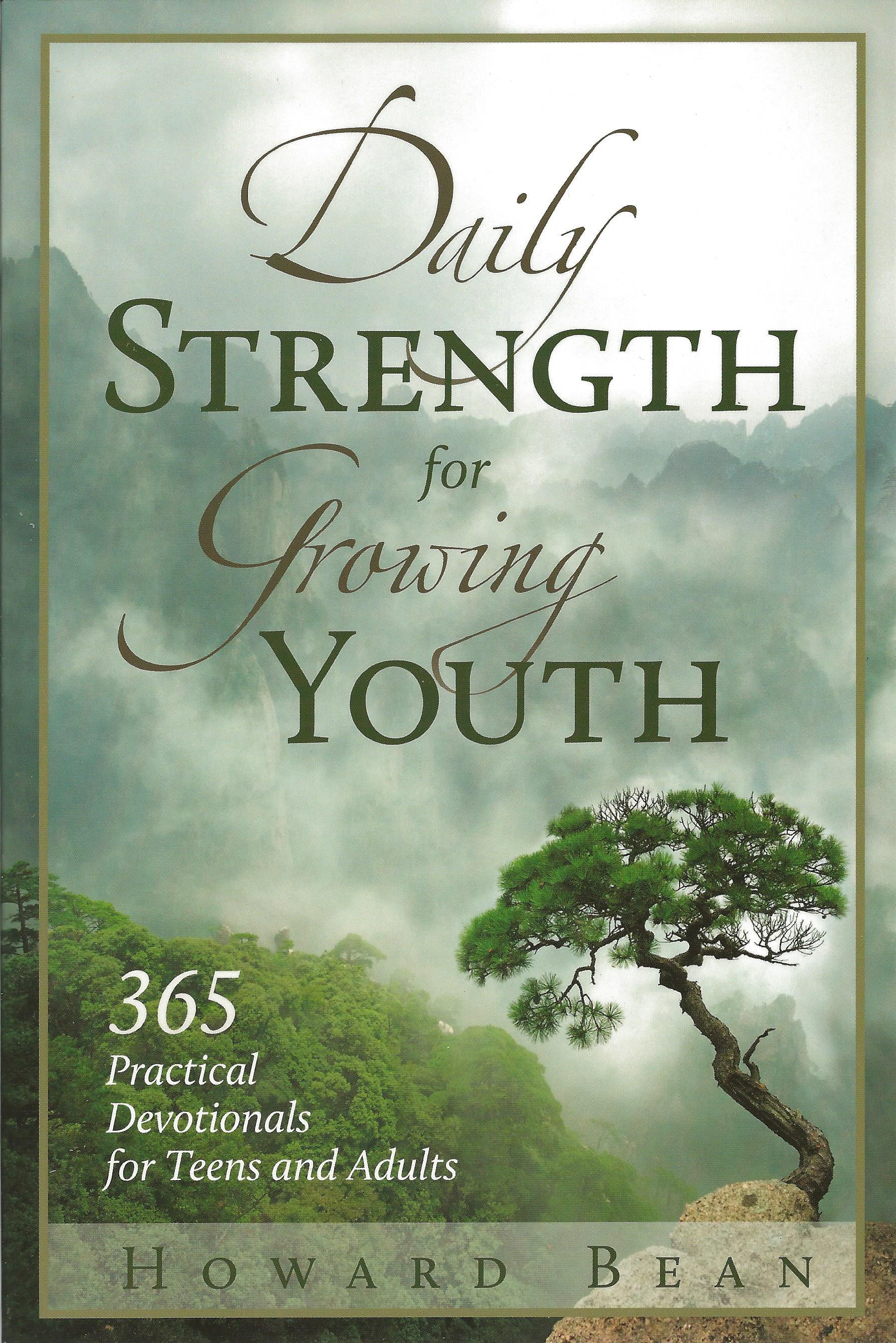 DAILY STRENGTH FOR GROWING YOUTH Howard Bean