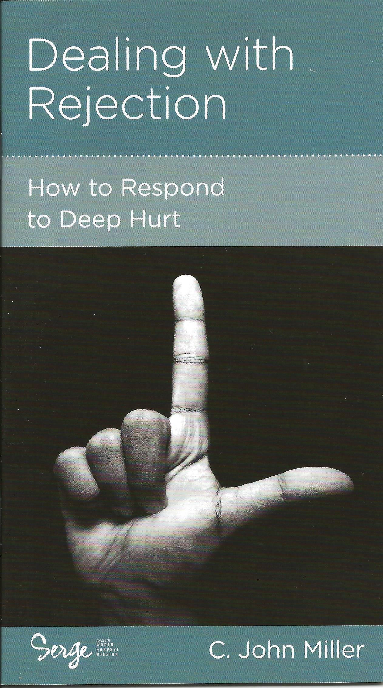 DEALING WITH REJECTION C. John Miller
