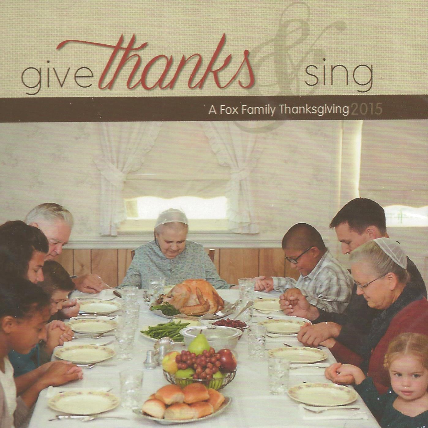 GIVE THANKS AND SING