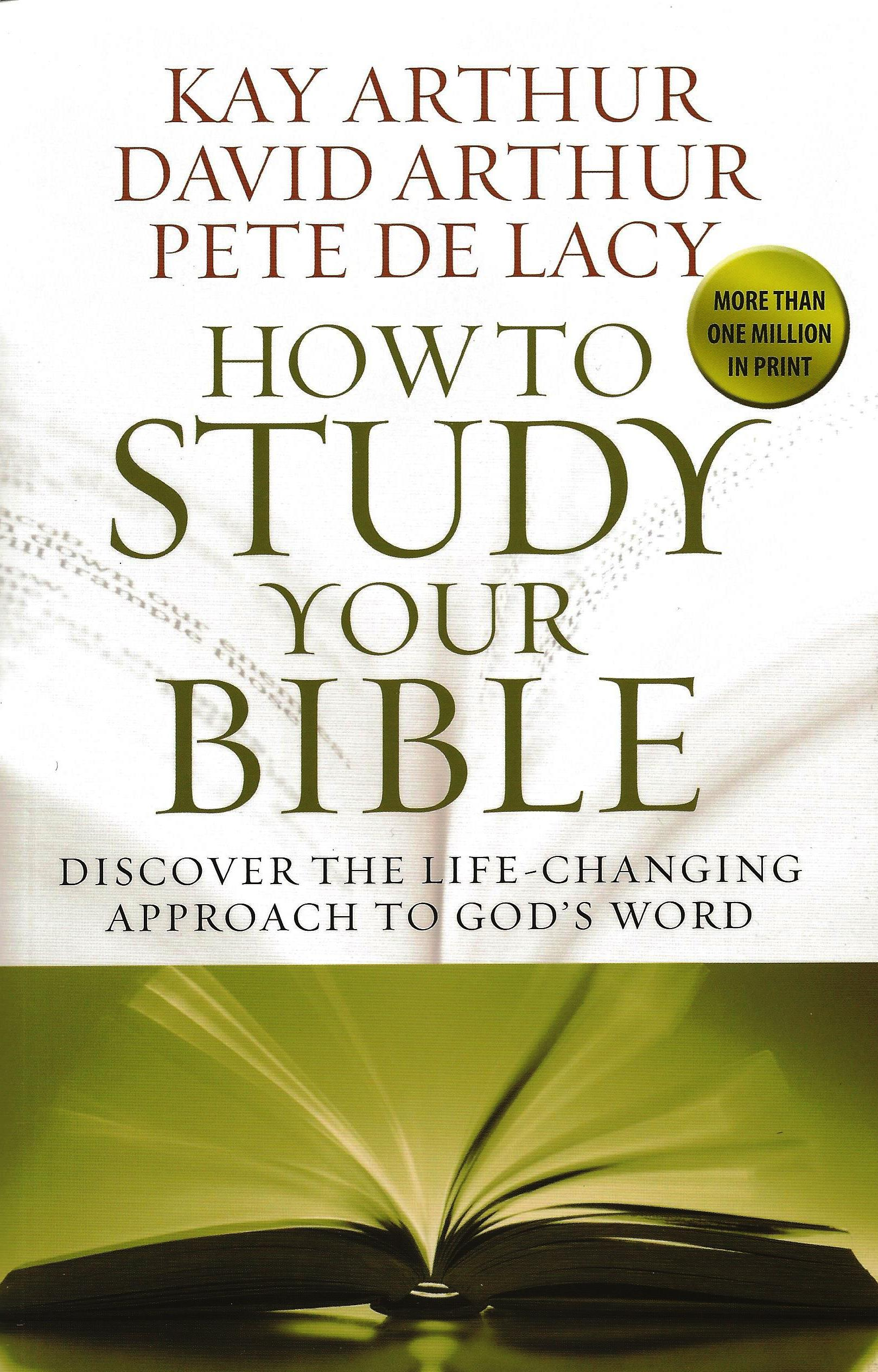 THE NEW HOW TO STUDY YOUR BIBLE Kay Arthur