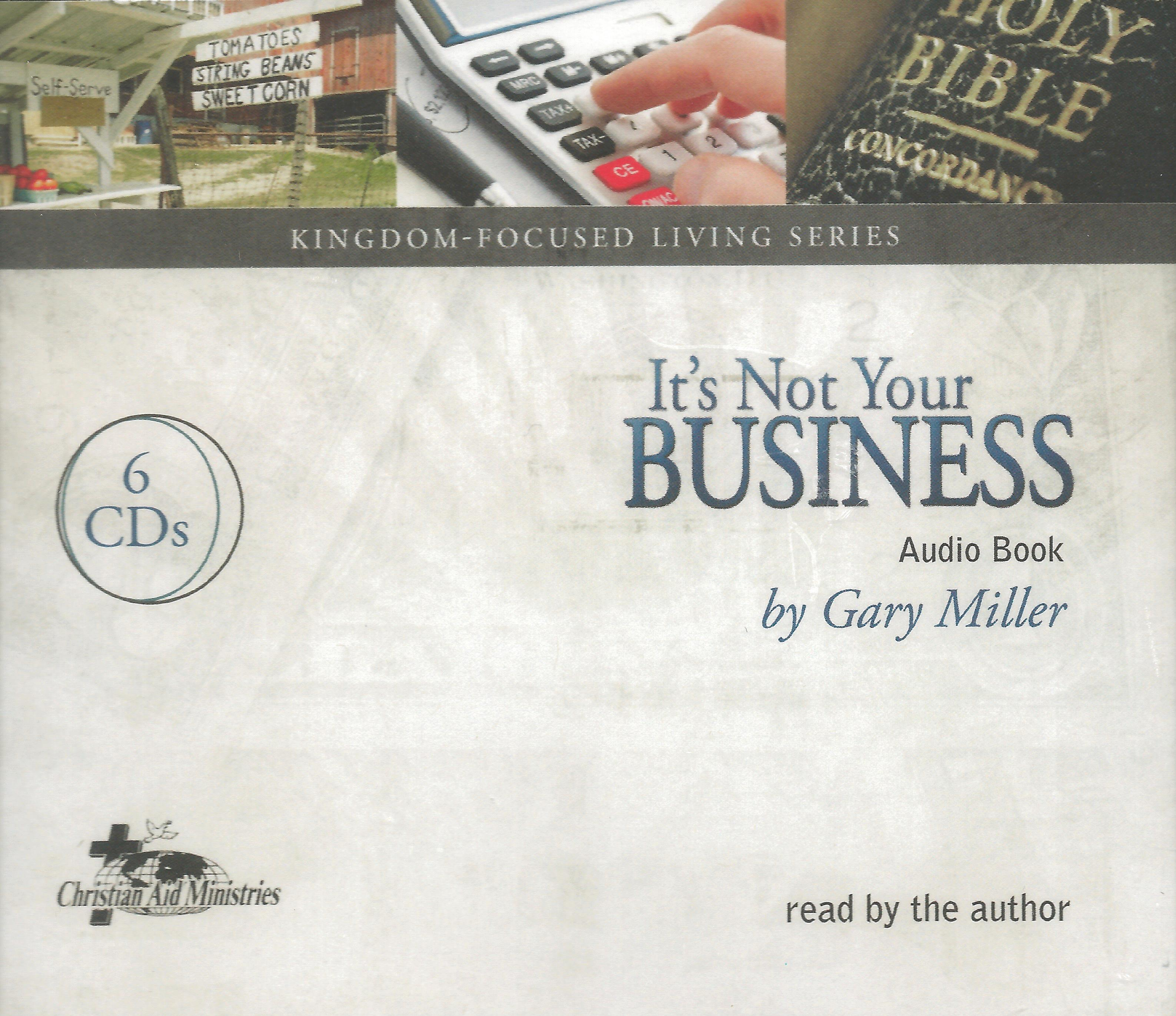 IT'S NOT YOUR BUSINESS - AUDIO Gary Miller