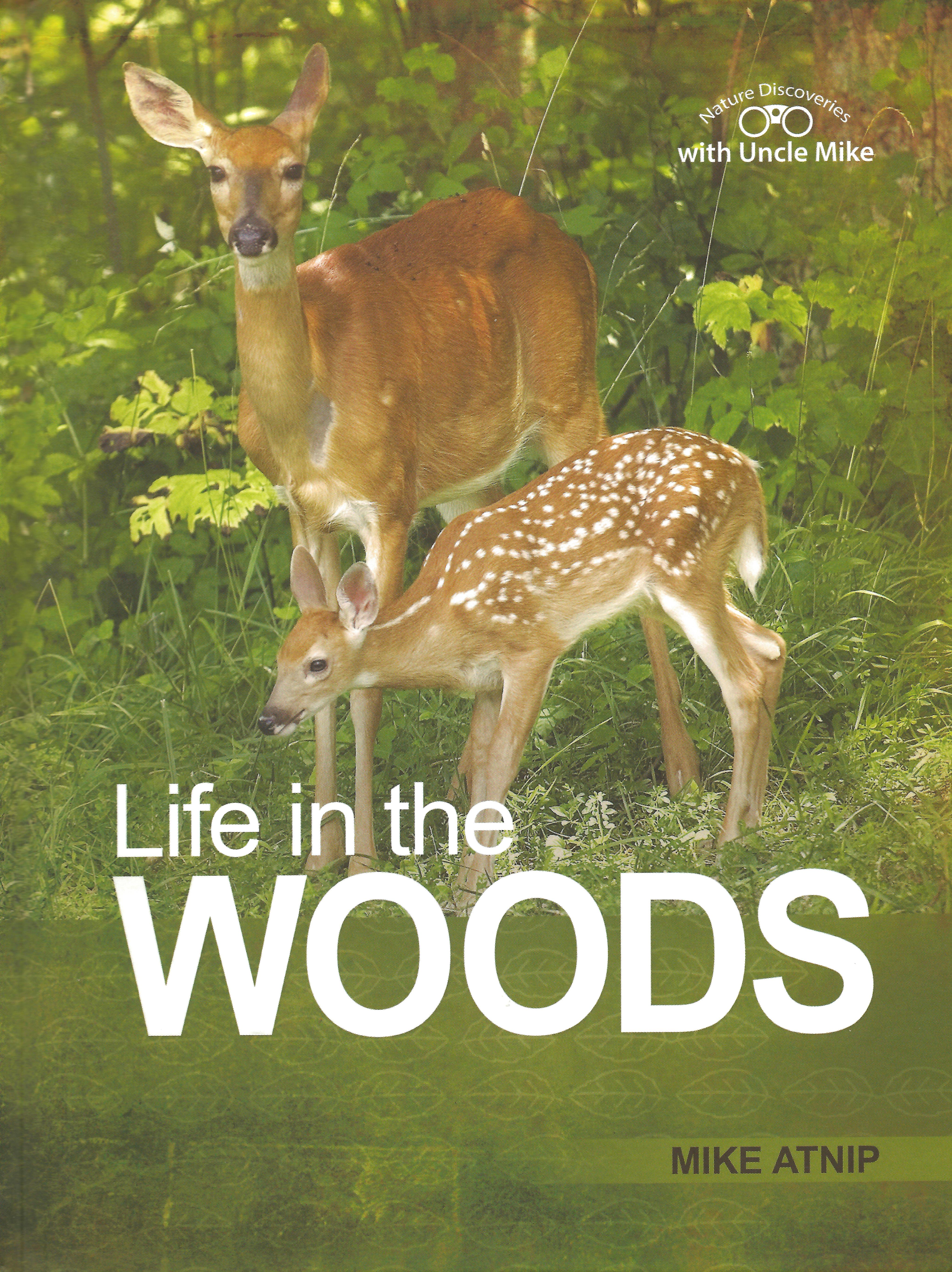 LIFE IN THE WOODS Mike Atnip