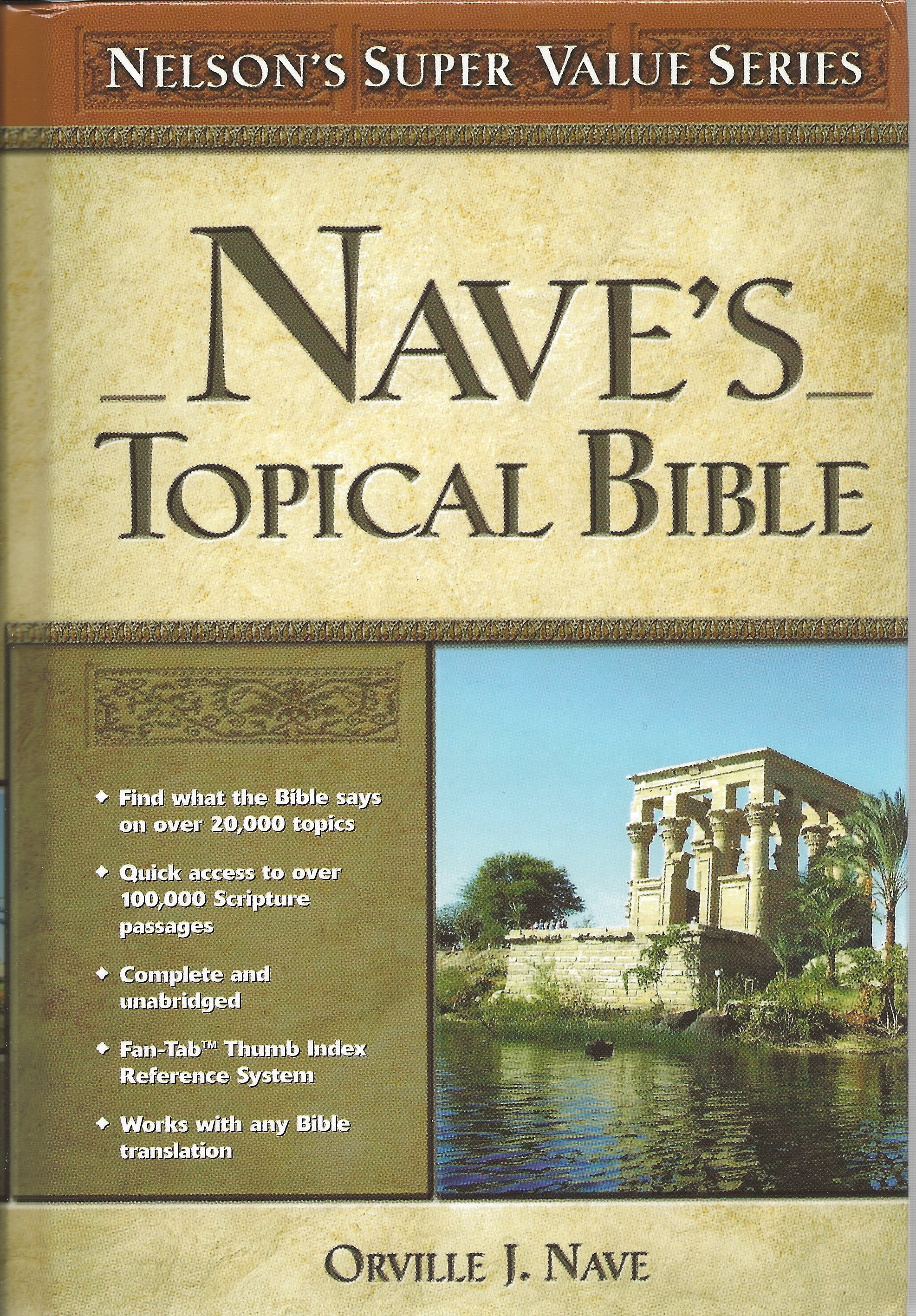 NAVE'S TOPICAL BIBLE Orville J. Nave
