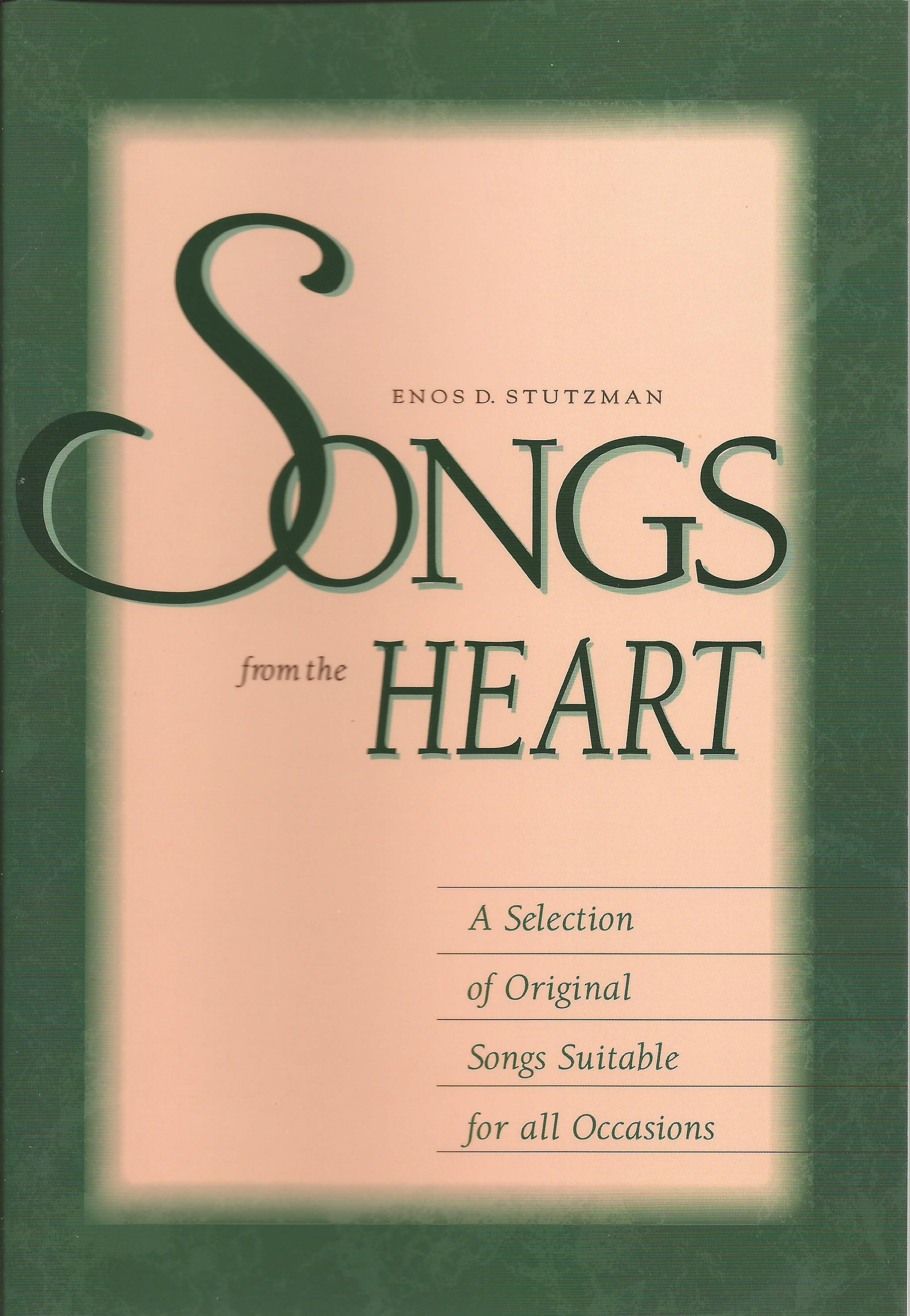 SONGS FROM THE HEART (ENOS D. STUTZMAN)