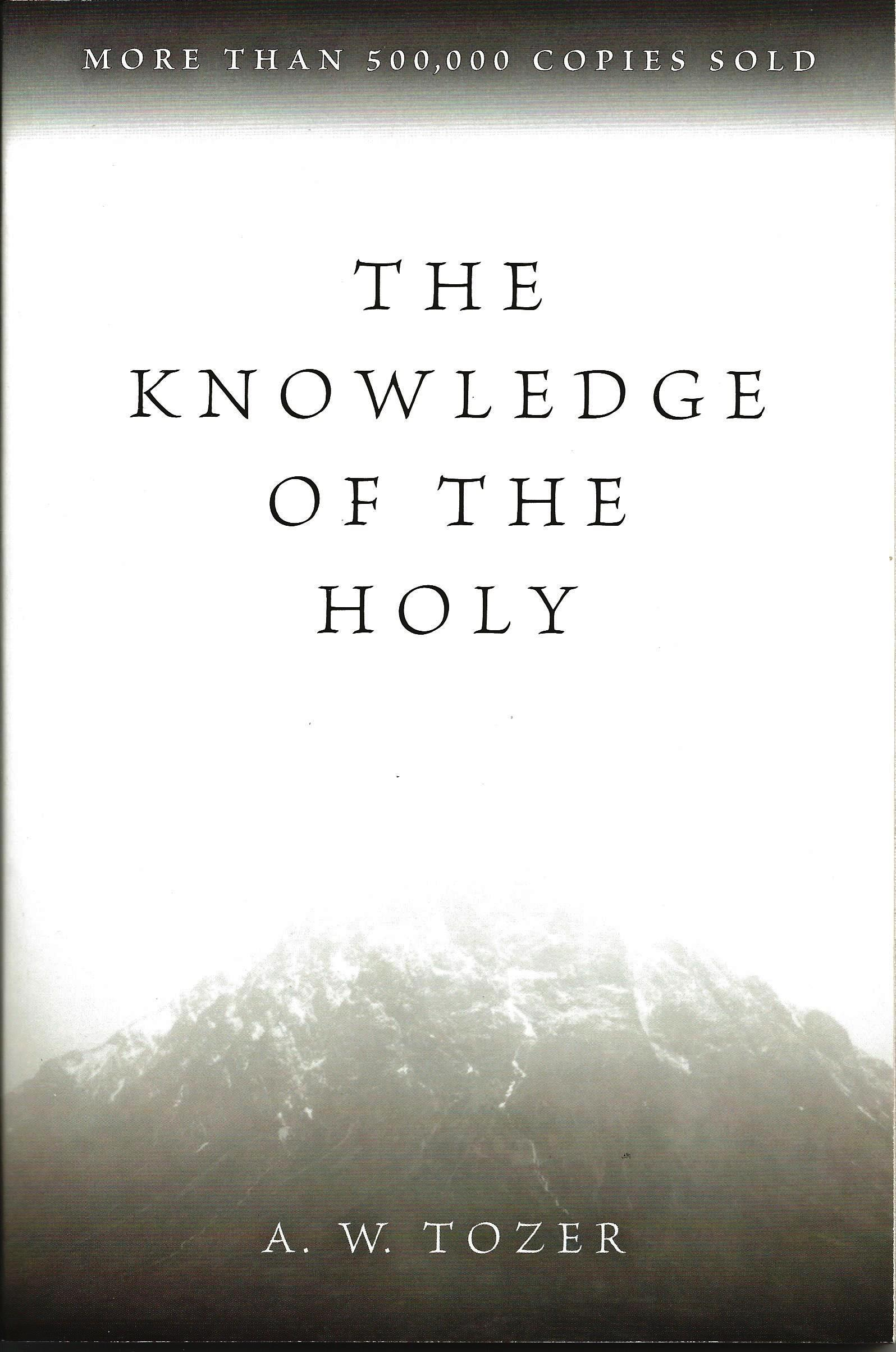THE KNOWLEDGE OF THE HOLY A. W. Tozer