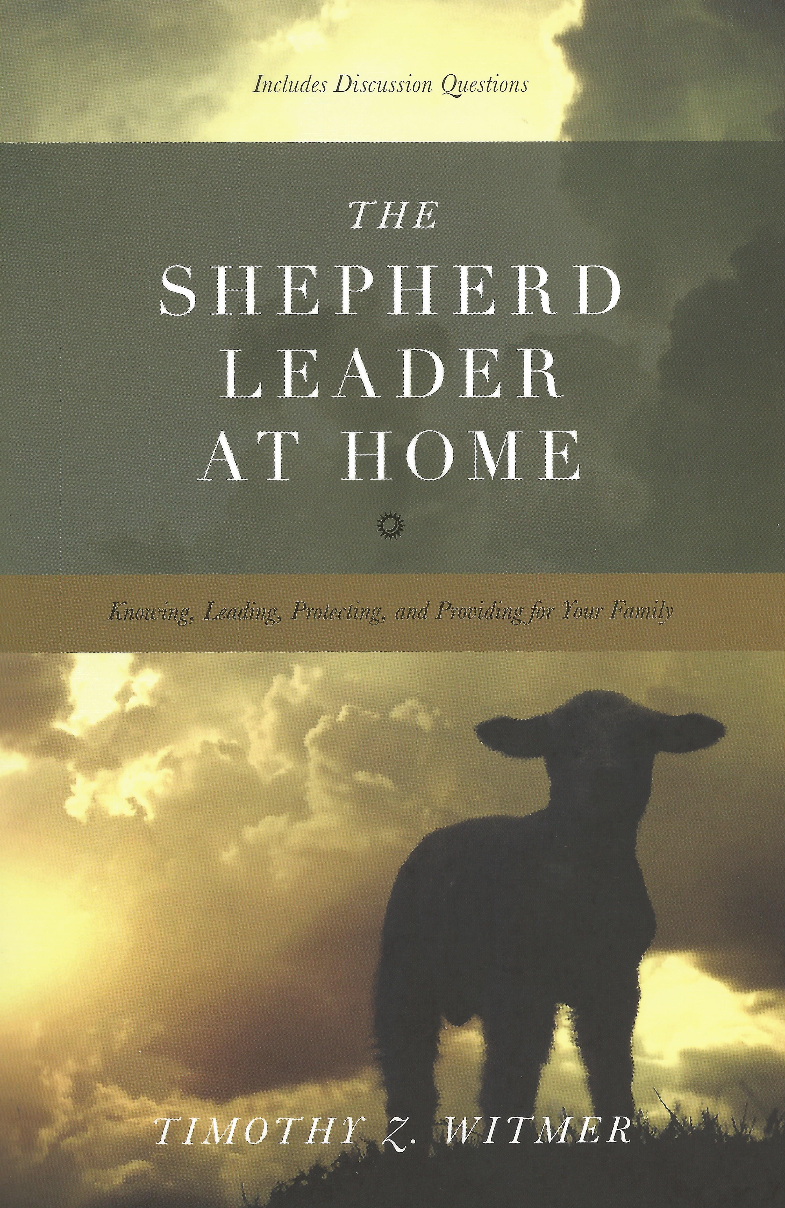THE SHEPHERD LEADER AT HOME TIMOTHY WITMER