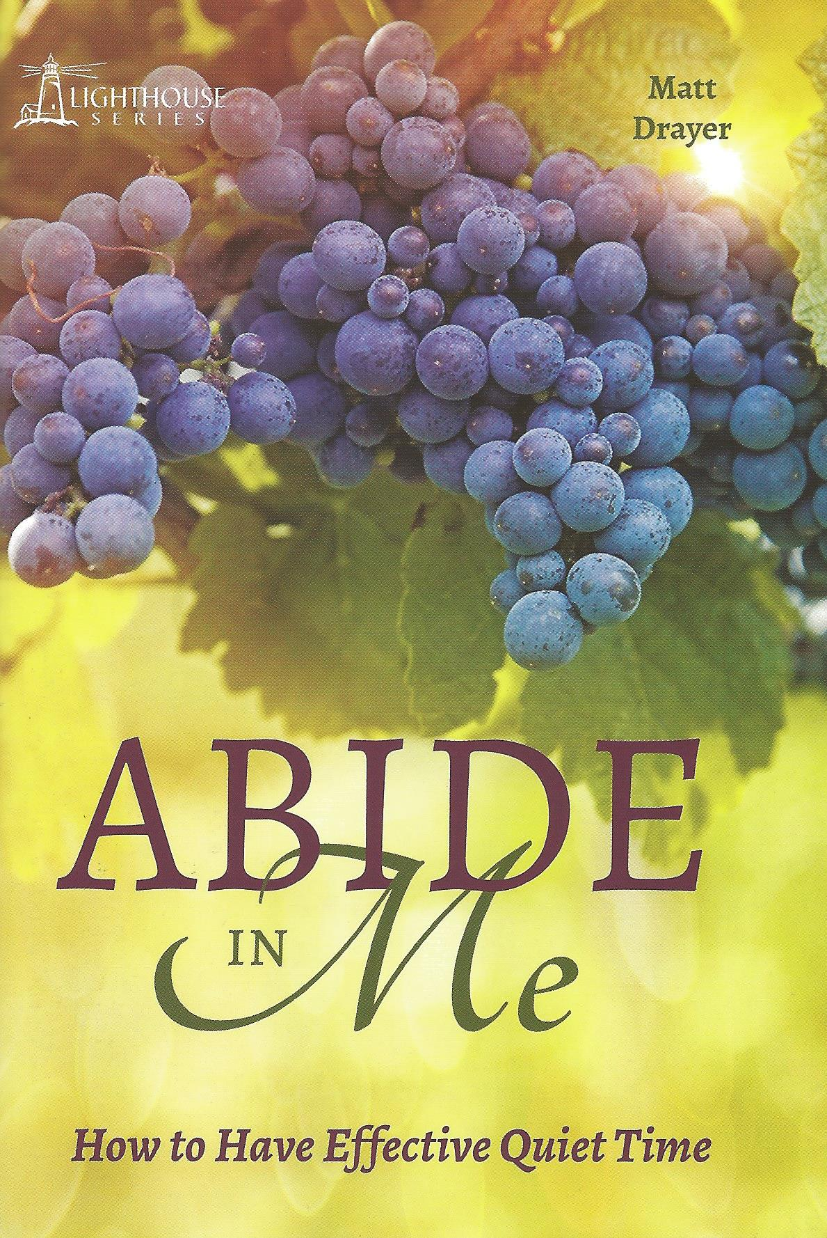 ABIDE IN ME Matt Drayer