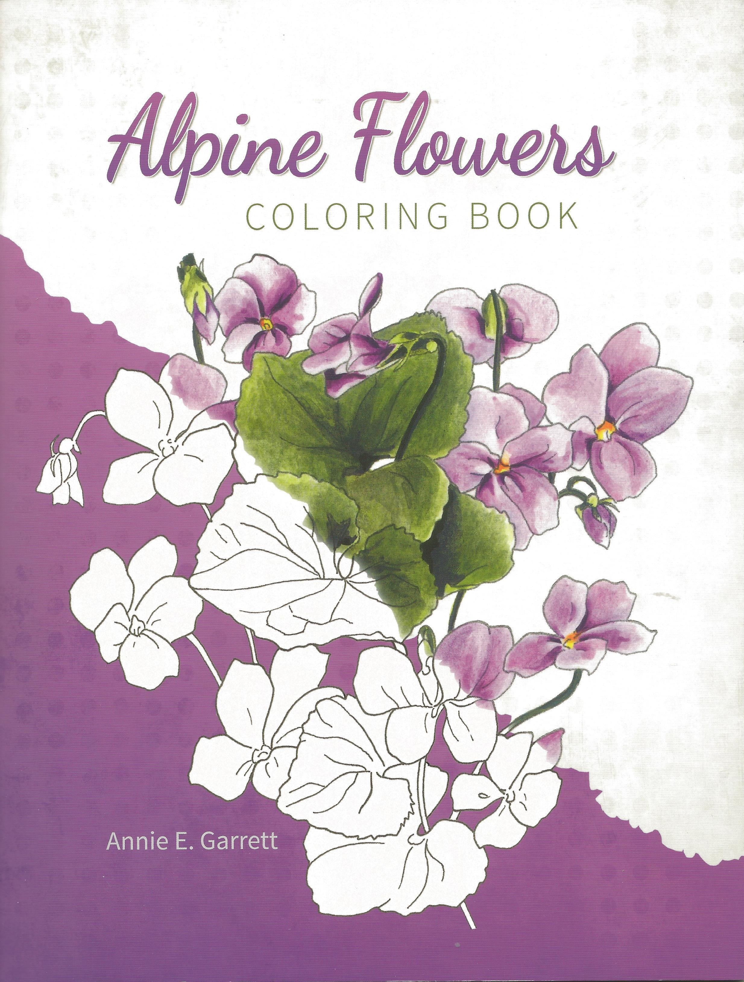 ALPINE FLOWERS COLORING BOOK Annie E. Garrett
