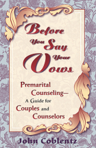 BEFORE YOU SAY YOUR VOWS John Coblentz
