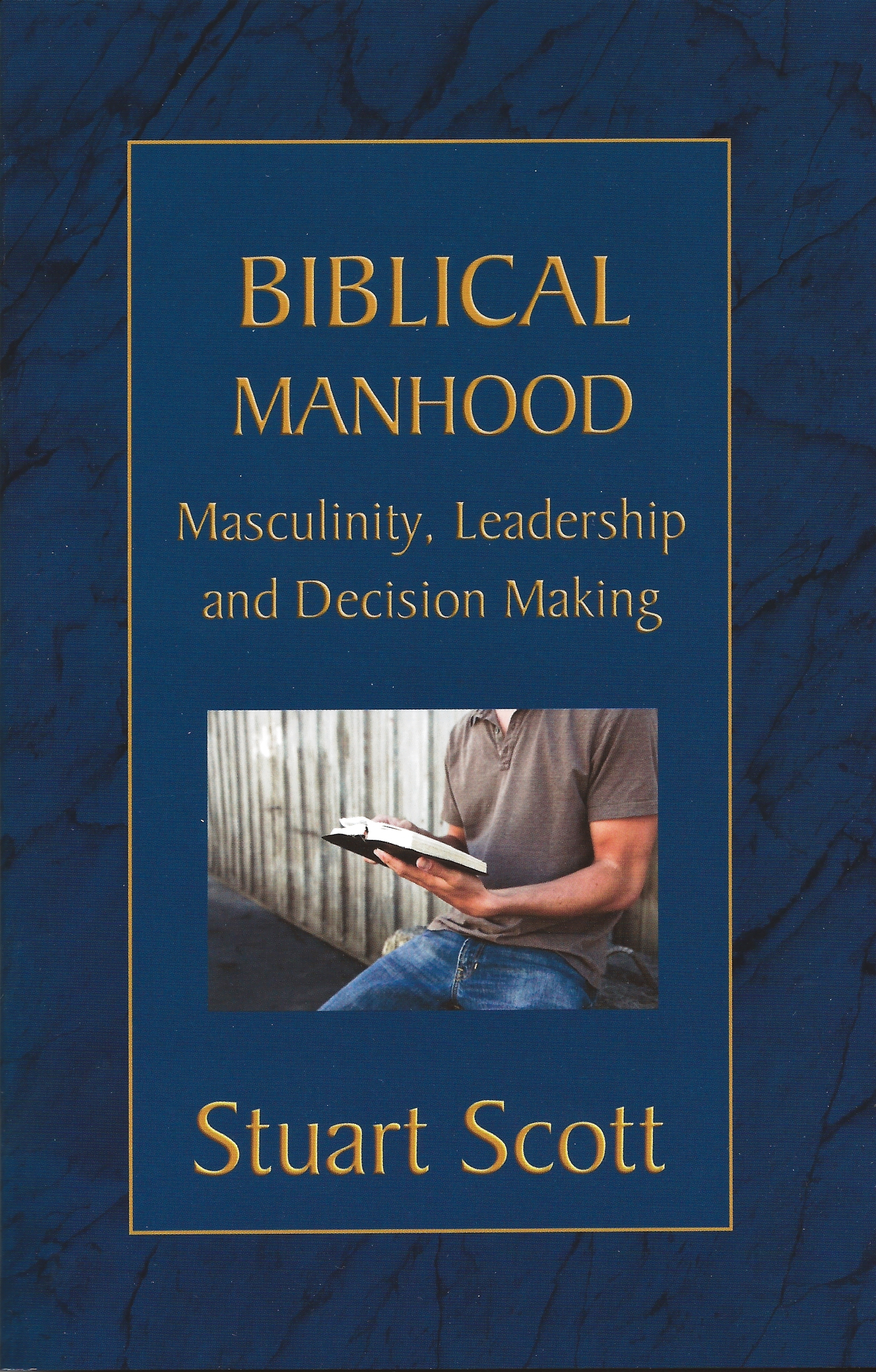 BIBLICAL MANHOOD Stuart Scott