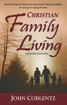 CHRISTIAN FAMILY LIVING, 2ND ED. by John Coblentz