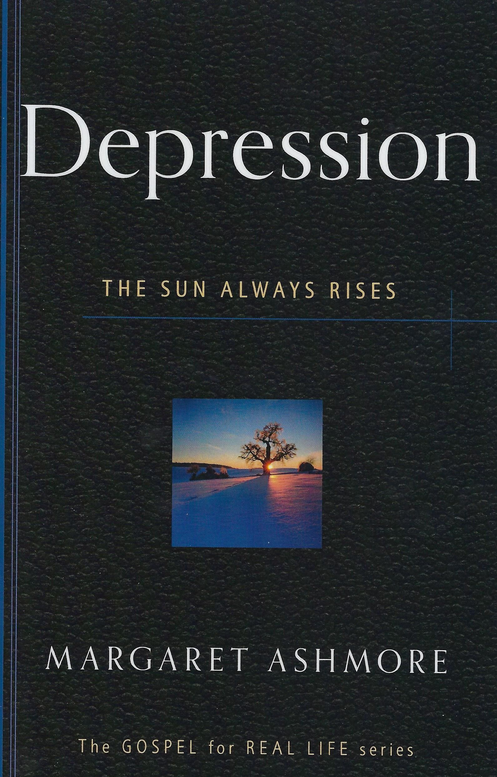 DEPRESSION - The Sun Always Rises Margaret Ashmore