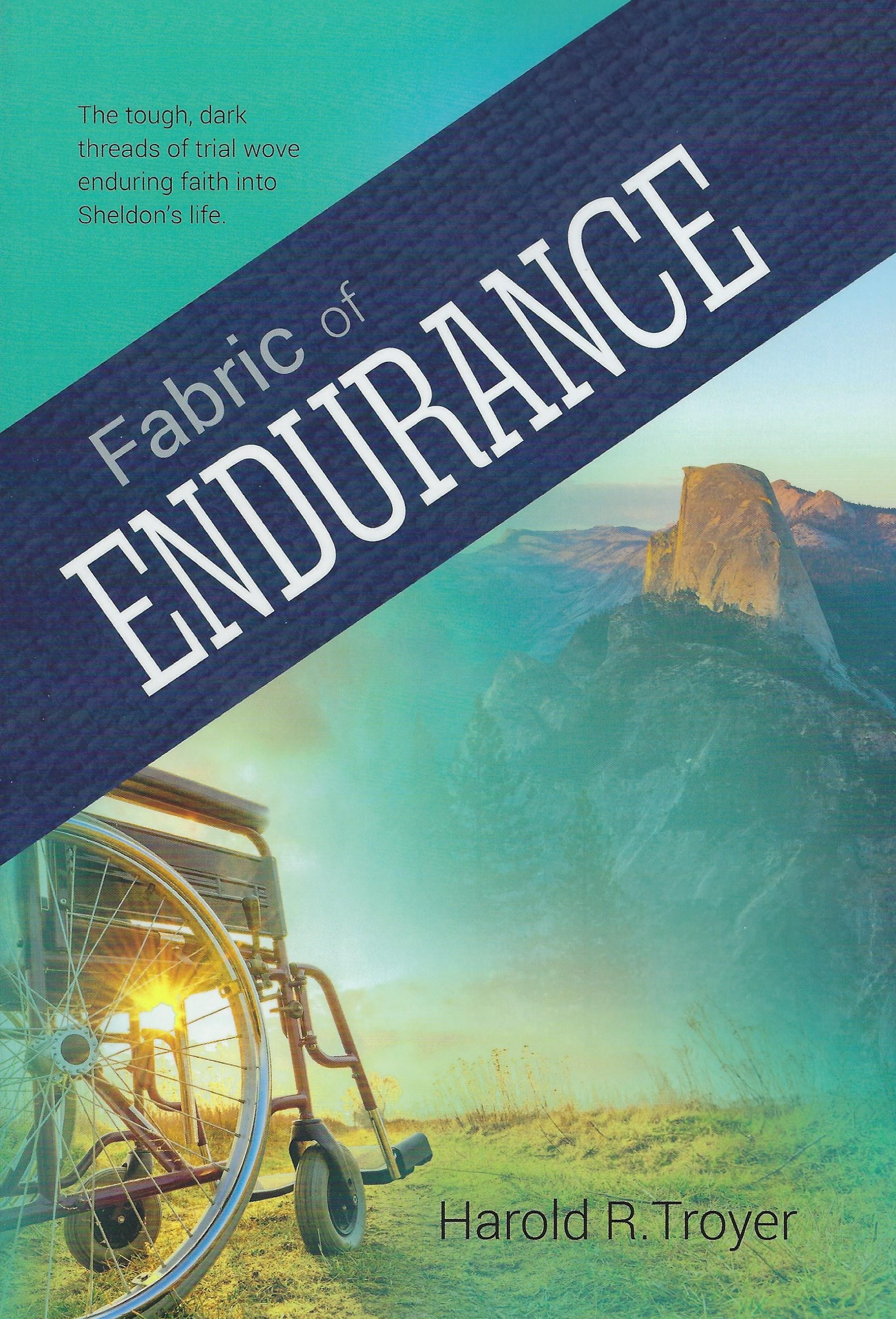 FABRIC OF ENDURANCE Harold R. Troyer