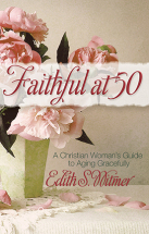 FAITHFUL AT 50 Edith S. Witmer