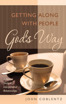 GETTING ALONG WITH PEOPLE GOD'S WAY John Coblentz