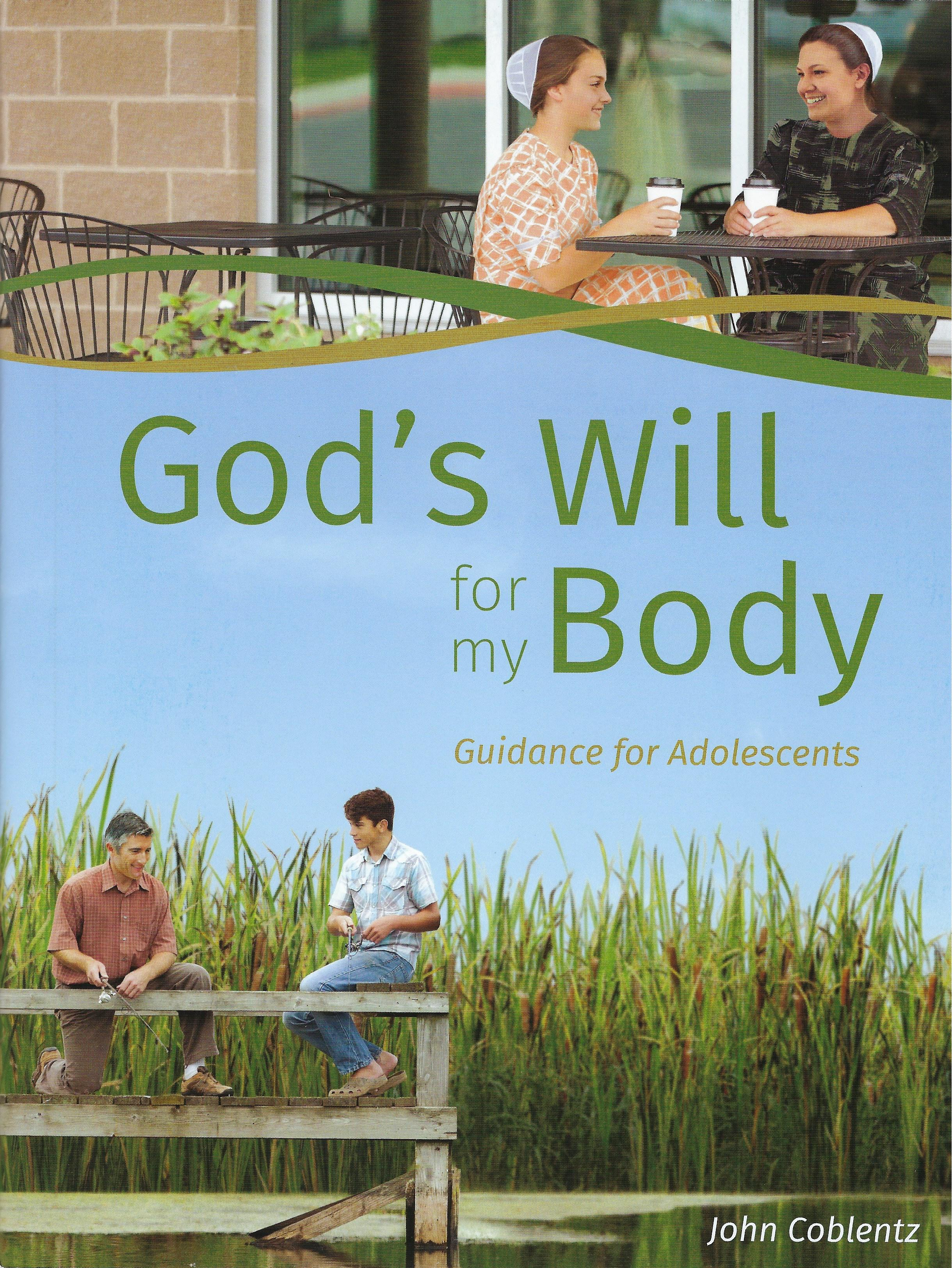 GOD'S WILL FOR MY BODY John Coblentz
