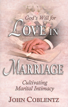 GOD'S WILL FOR LOVE IN MARRIAGE John Coblentz