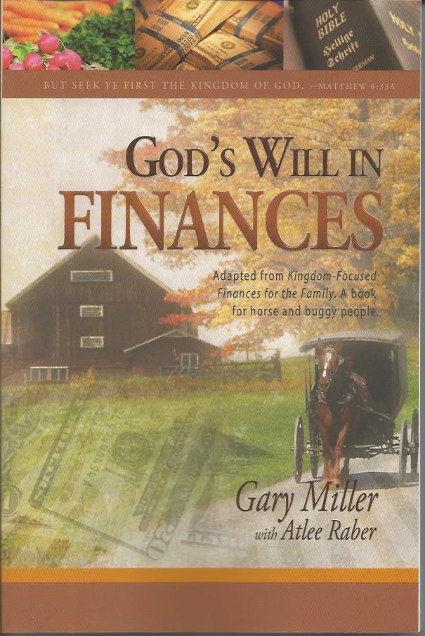 GOD'S WILL IN FINANCES Gary Miller with Atlee Rabe