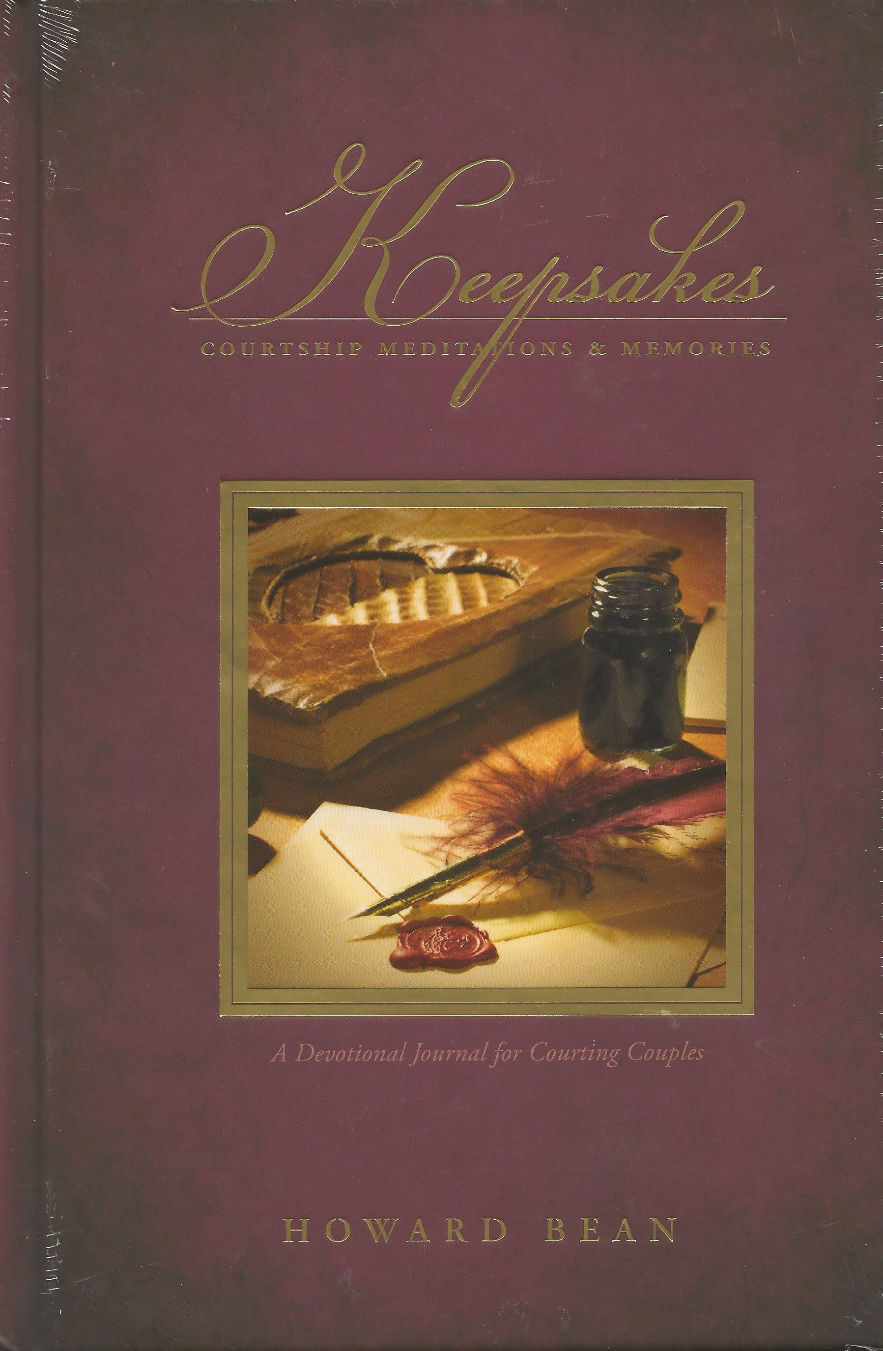 KEEPSAKES: COURTSHIP MEDITATIONS & MEMORIES Howard Bean
