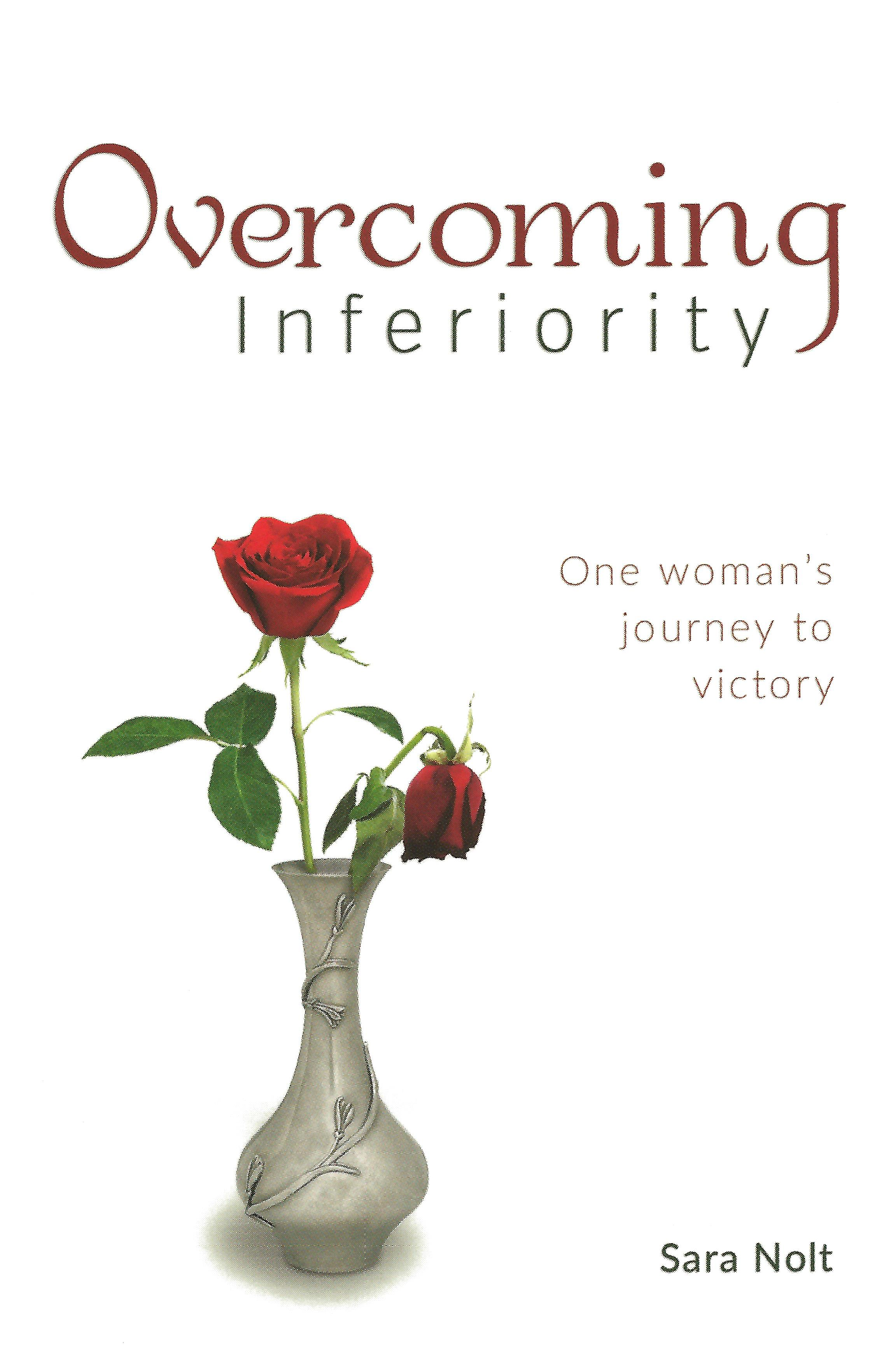 OVERCOMING INFERIORITY Sara Nolt