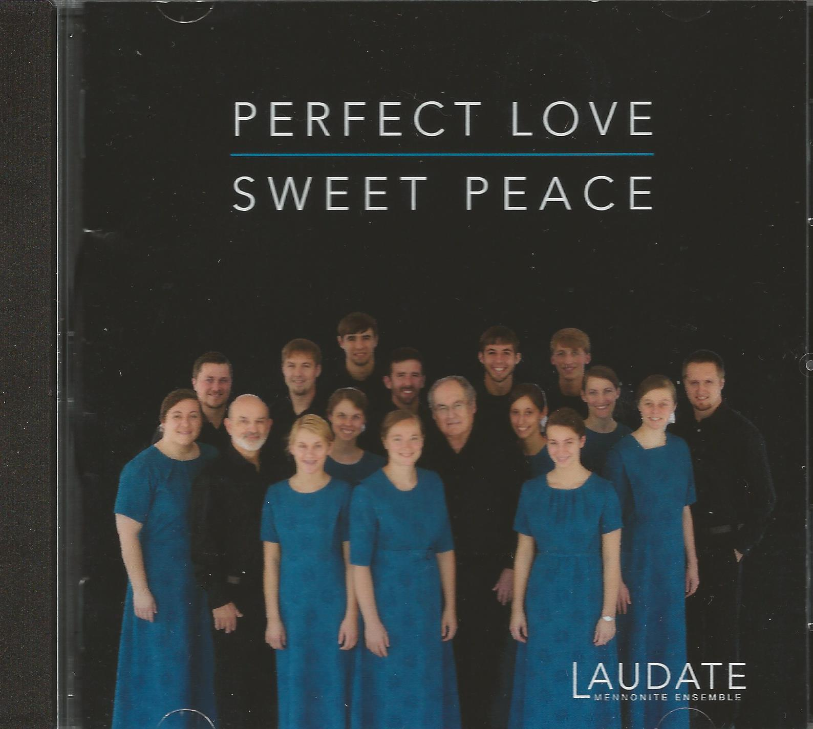 PERFECT LOVE | SWEET PEACE Laudate Mennonite Ensemble