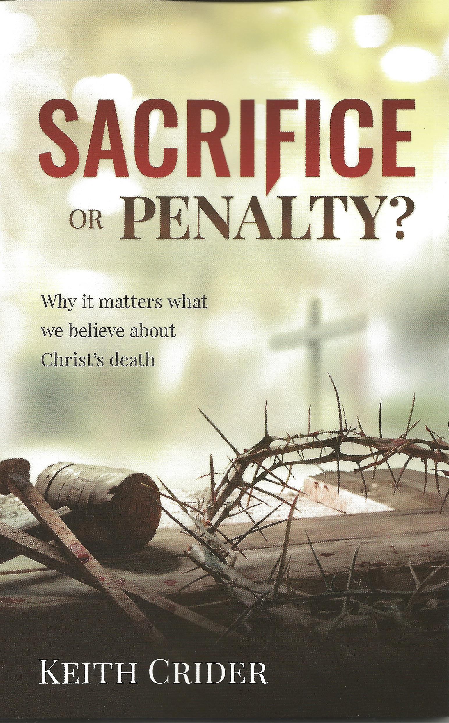 SACRIFICE OR PENALTY Keith Crider