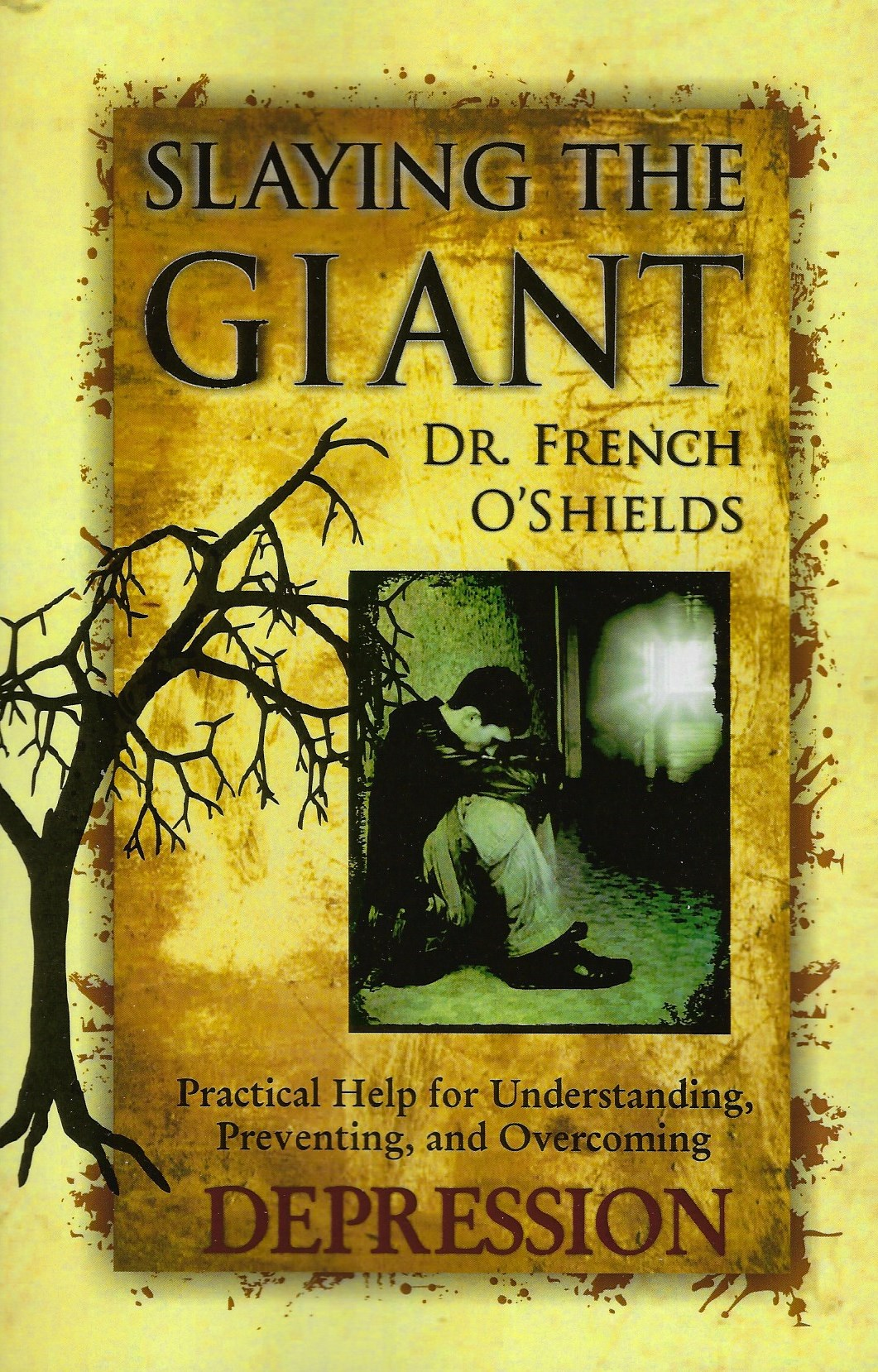 SLAYING THE GIANT Dr. French O'Shields