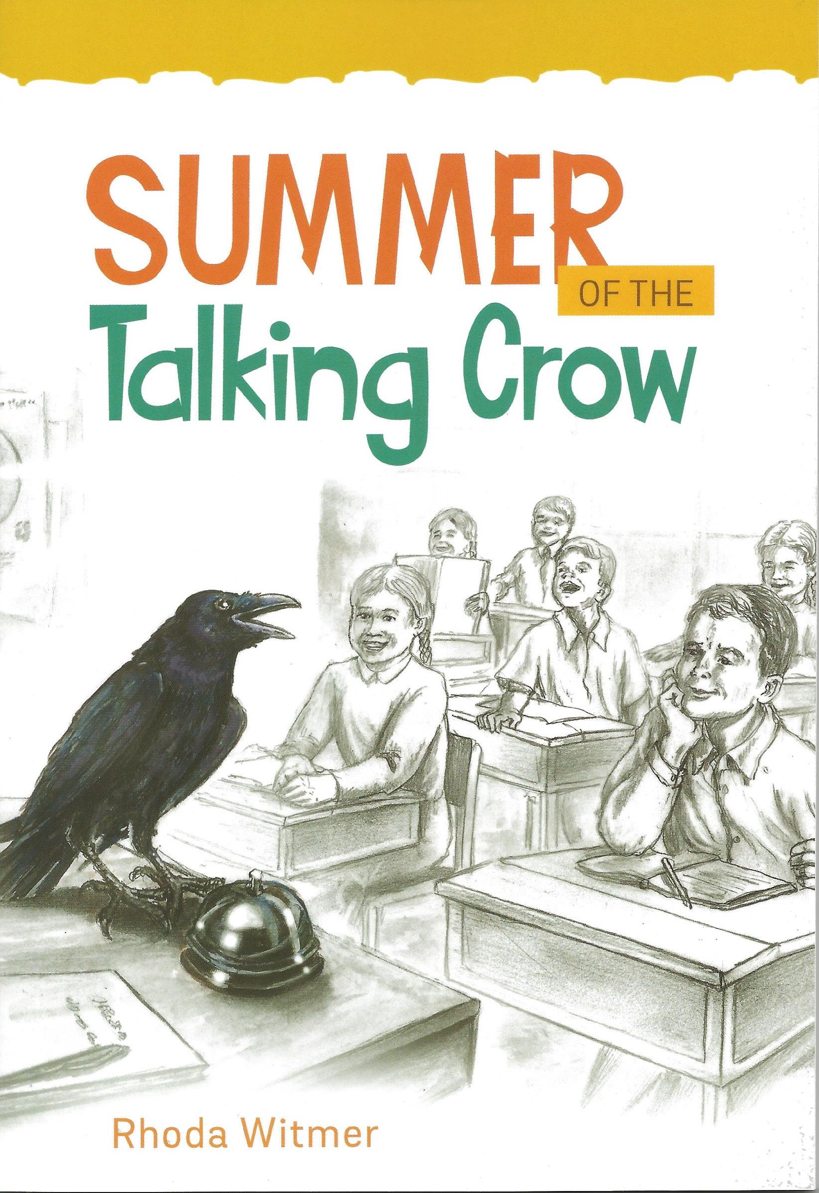 SUMMER OF THE TALKING CROW Rhoda Witmer