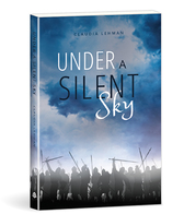 UNDER A SILENT SKY Claudia Lehman