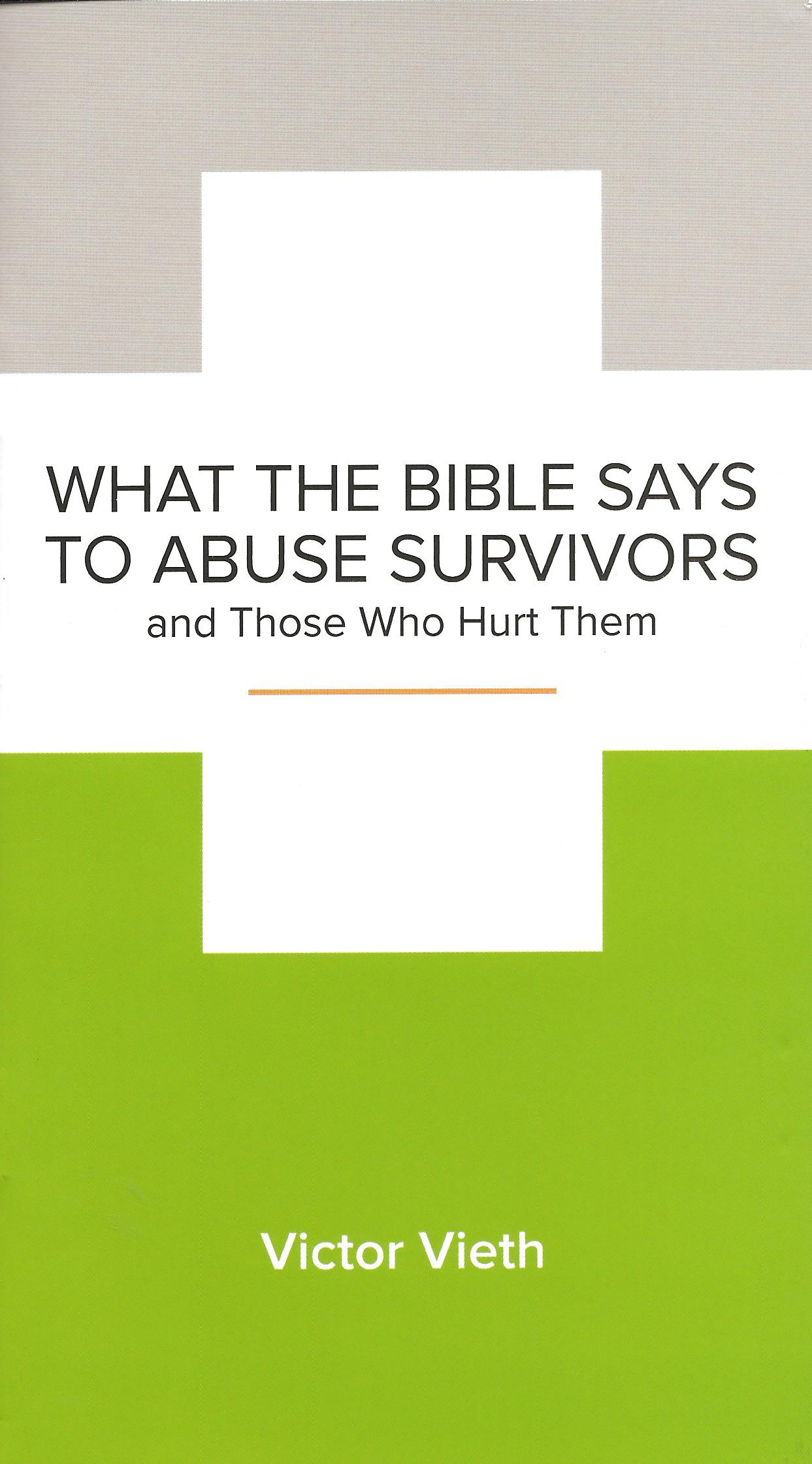 WHAT THE BIBLE SAYS TO ABUSE SURVIVORS Victor Vieth