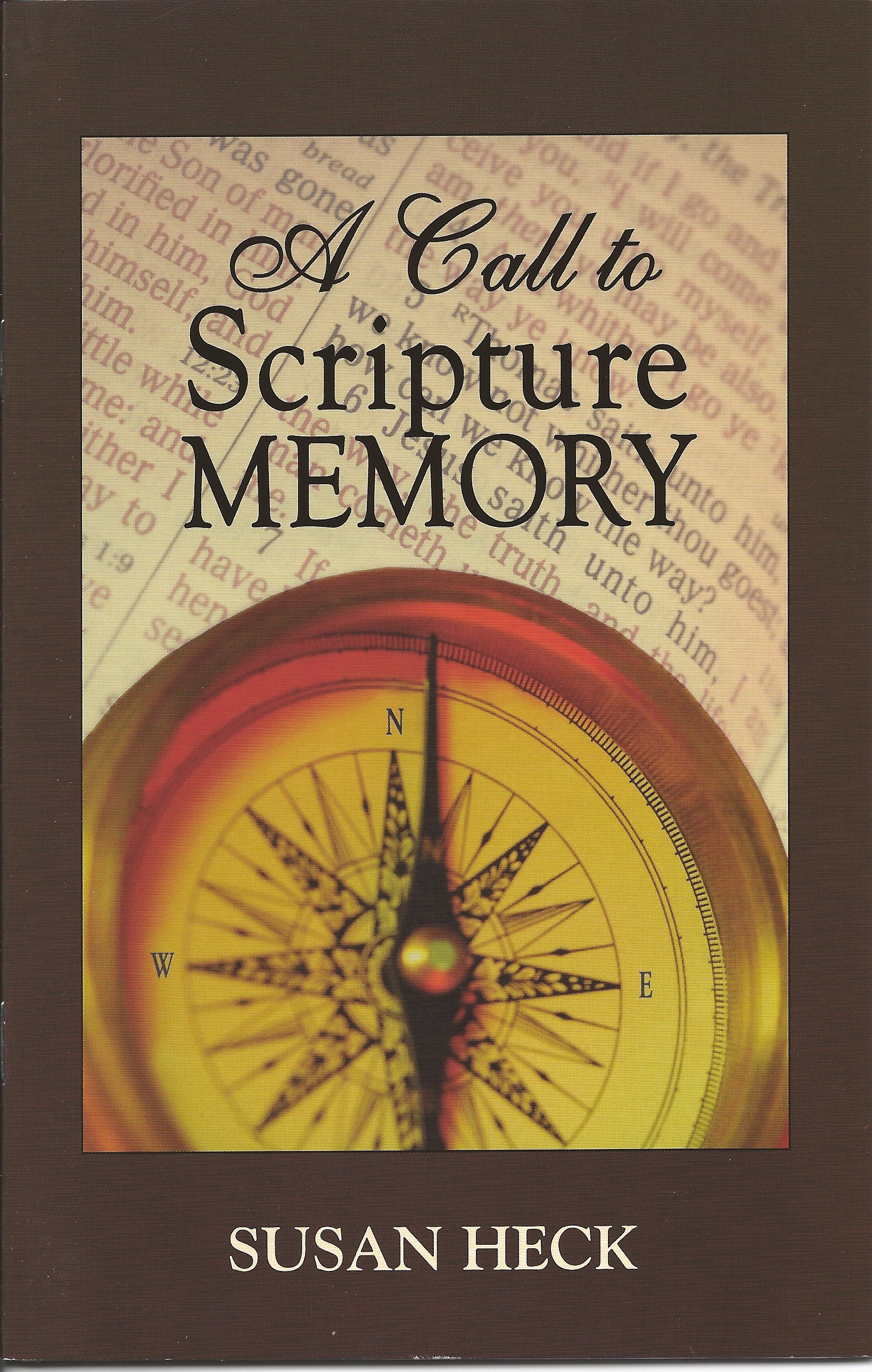 A CALL TO SCRIPTURE MEMORY Susan Heck