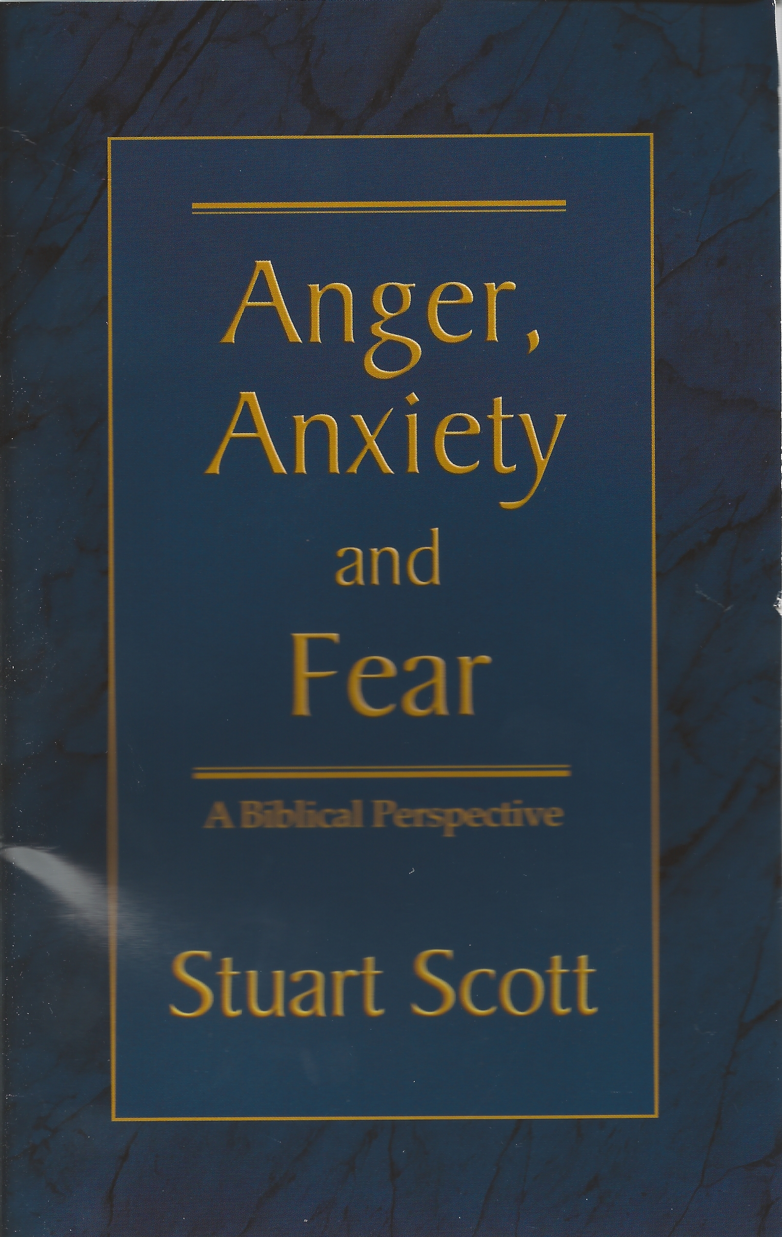 ANGER, ANXIETY, & FEAR Stuart Scott