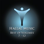 BEST OF VOLUMES 7-12 Hallal Music